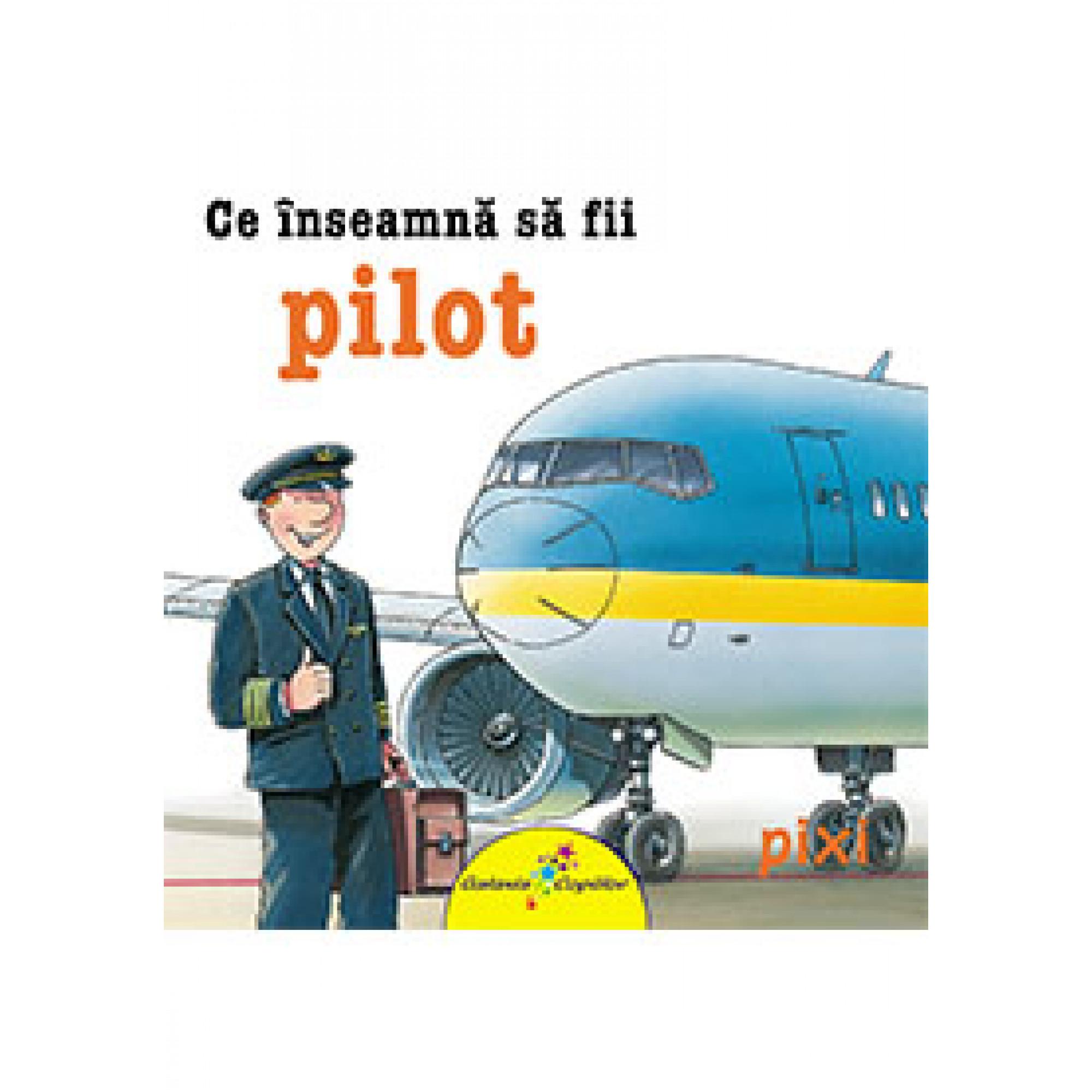 Ce înseamnă să fii pilot