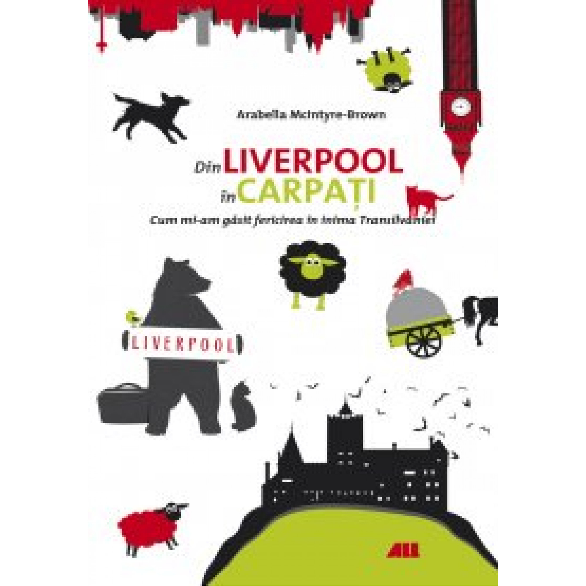 Din Liverpool în Carpați; Arabella McIntyre-Brown