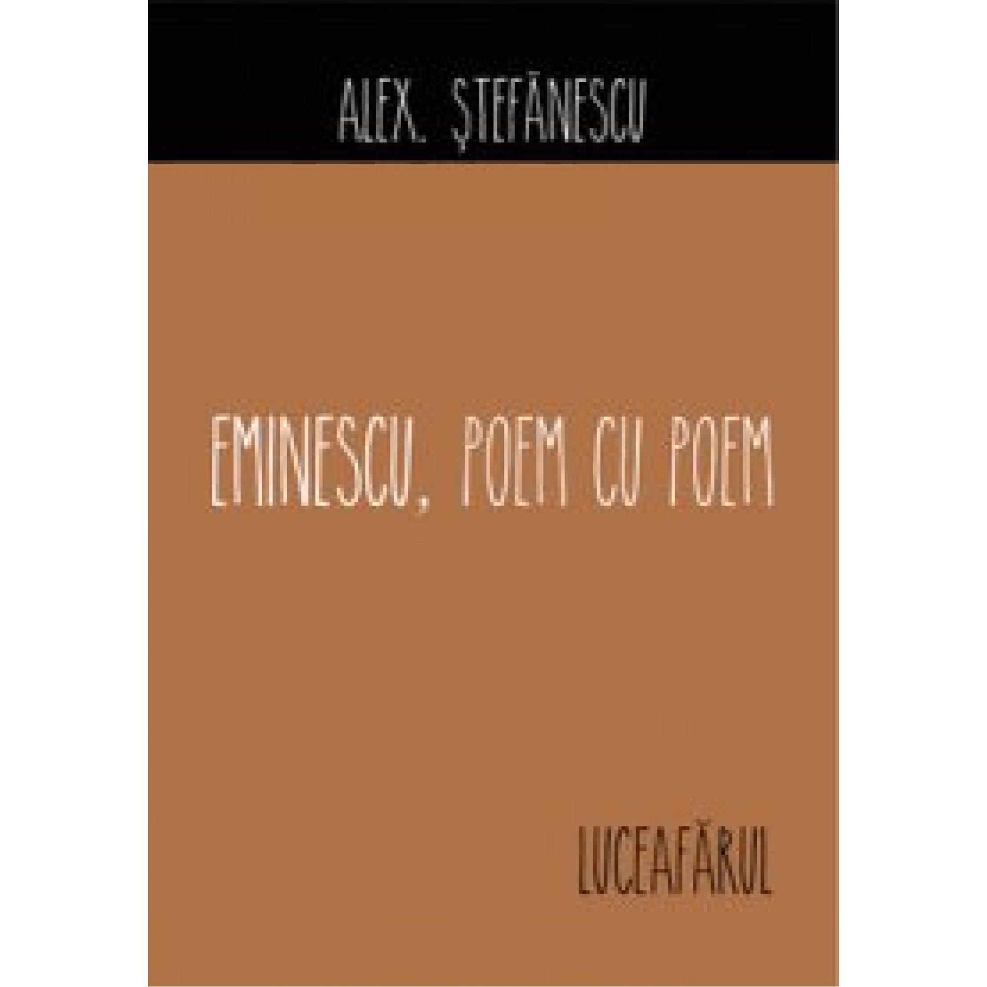 Eminescu, poem cu poem. Luceafărul; Alex. Ștefănescu