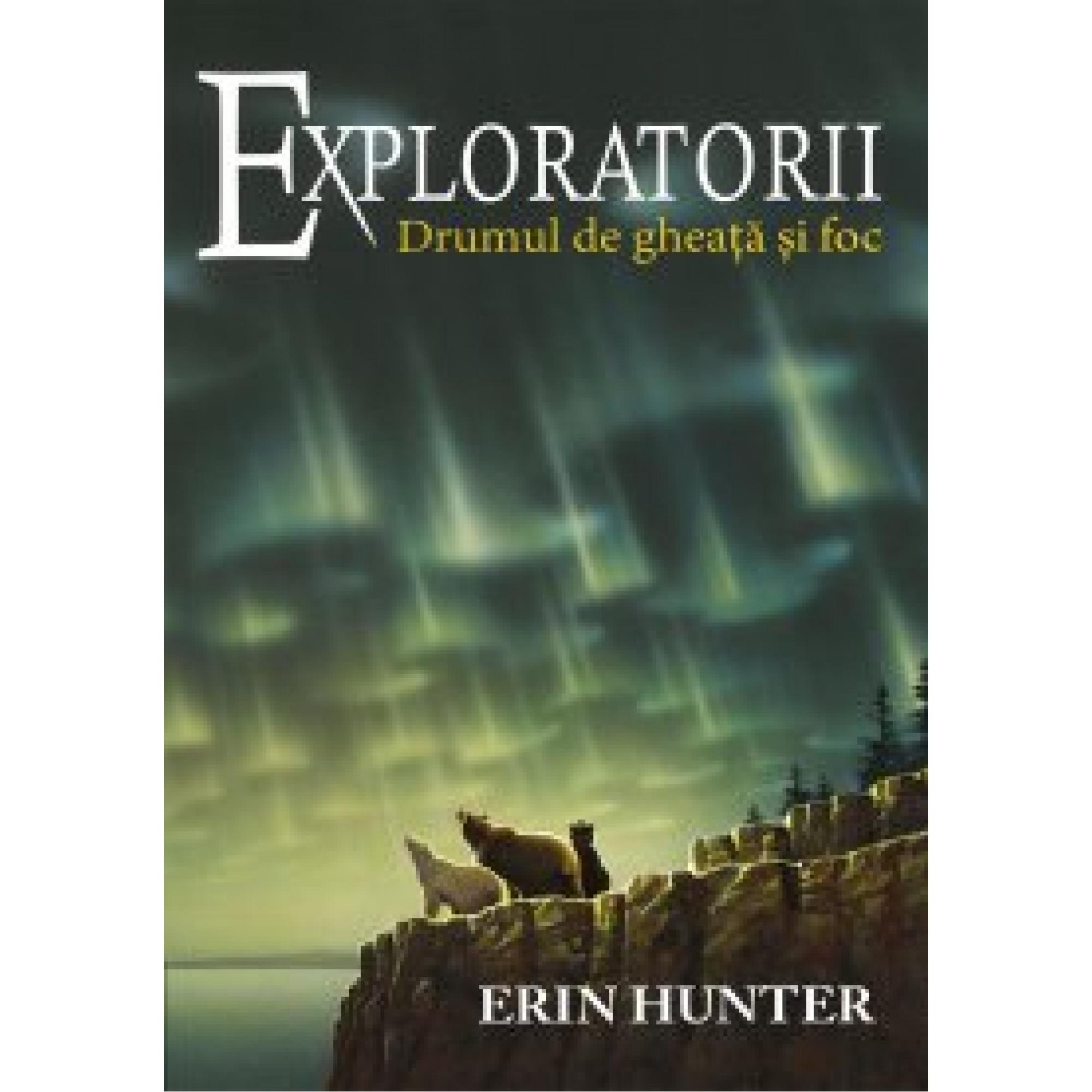 Exploratorii. Cartea a V-a. Drumul de gheață și foc