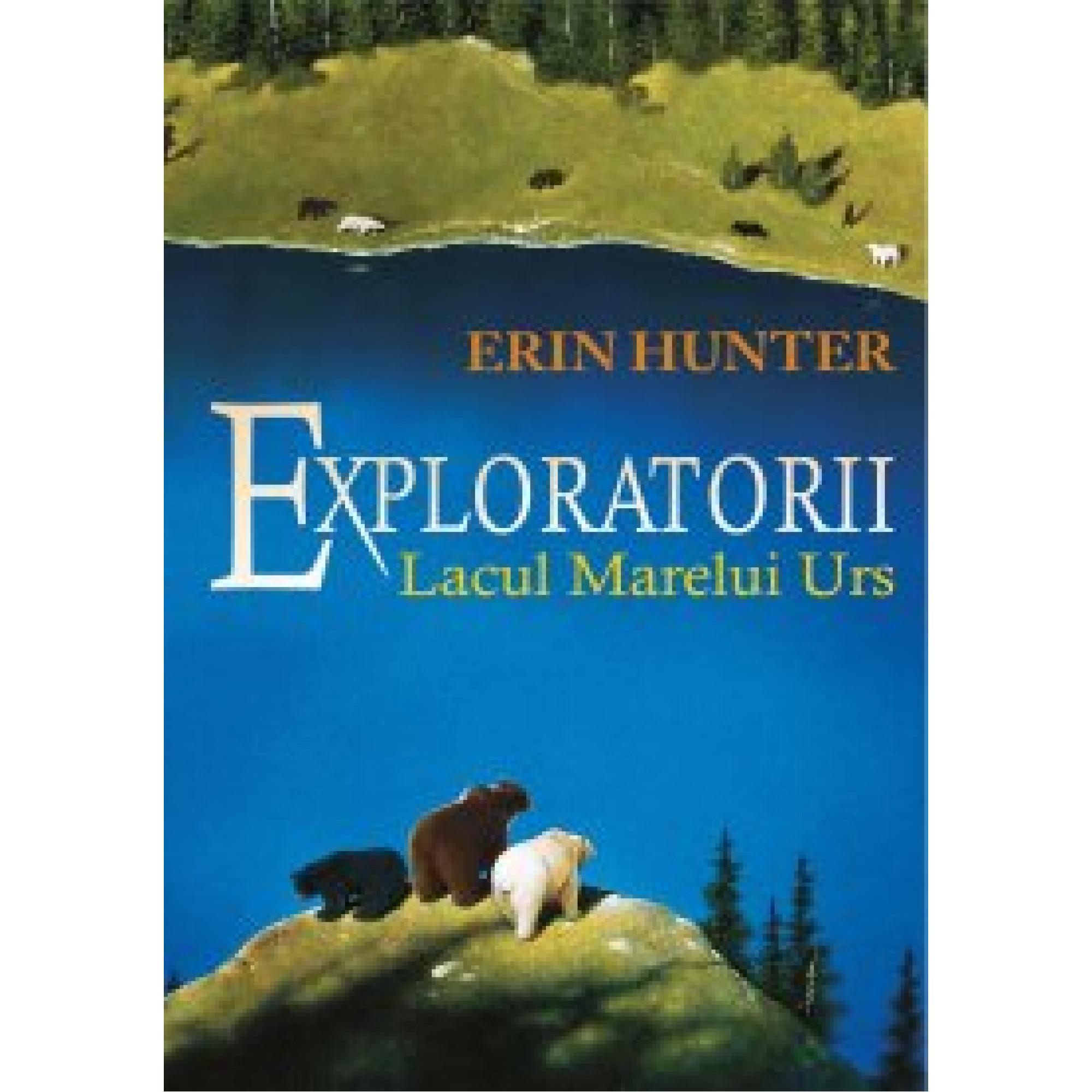 Exploratorii. Cartea a II-a. Lacul marelui urs; Erin Hunter