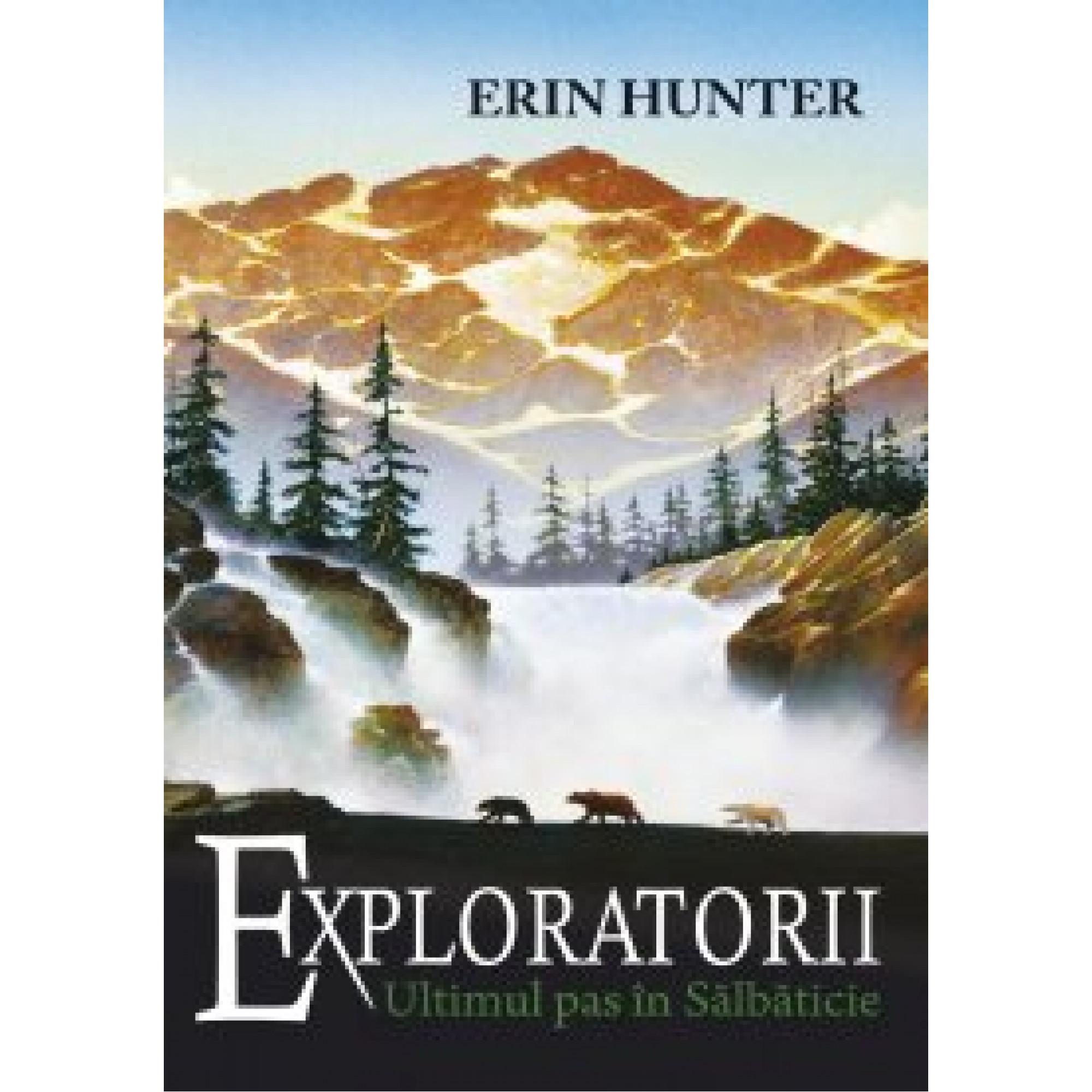 Exploratorii. Cartea a IV-a. Ultimul pas în sălbăticie; Erin Hunter