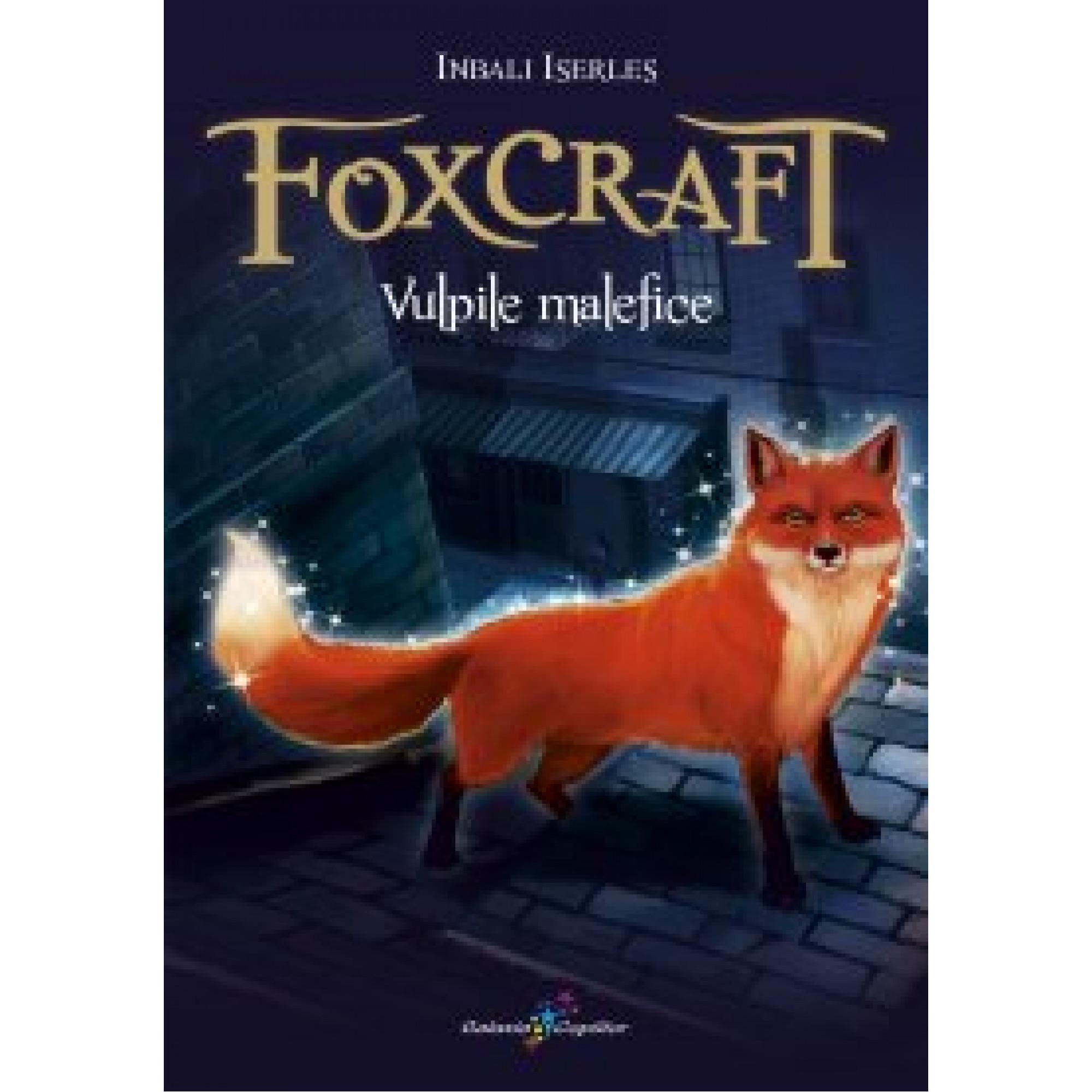 Foxcraft - Cartea I - Vulpile malefice