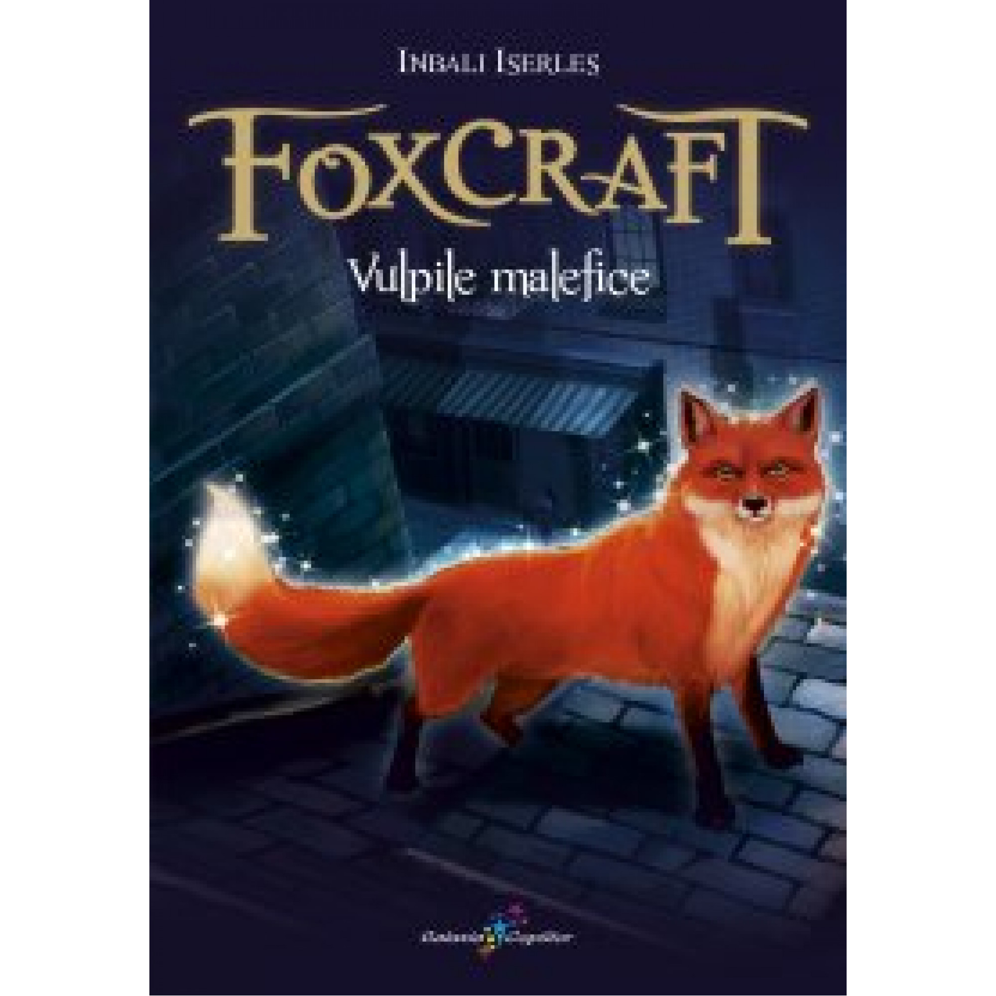 Foxcraft - Cartea I - Vulpile malefice; Inbali Iserles