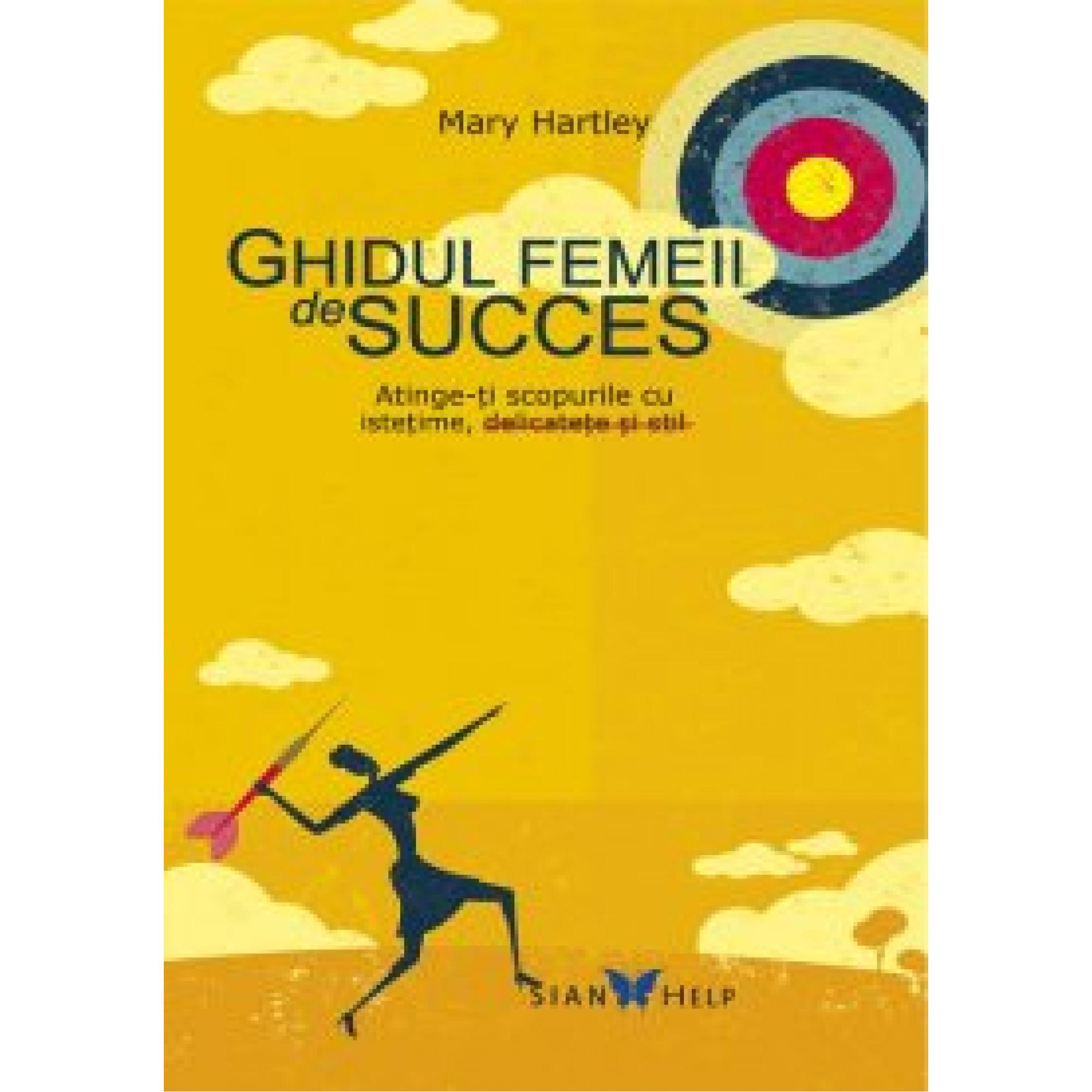 Ghidul femeii de succes; Mary Hartley