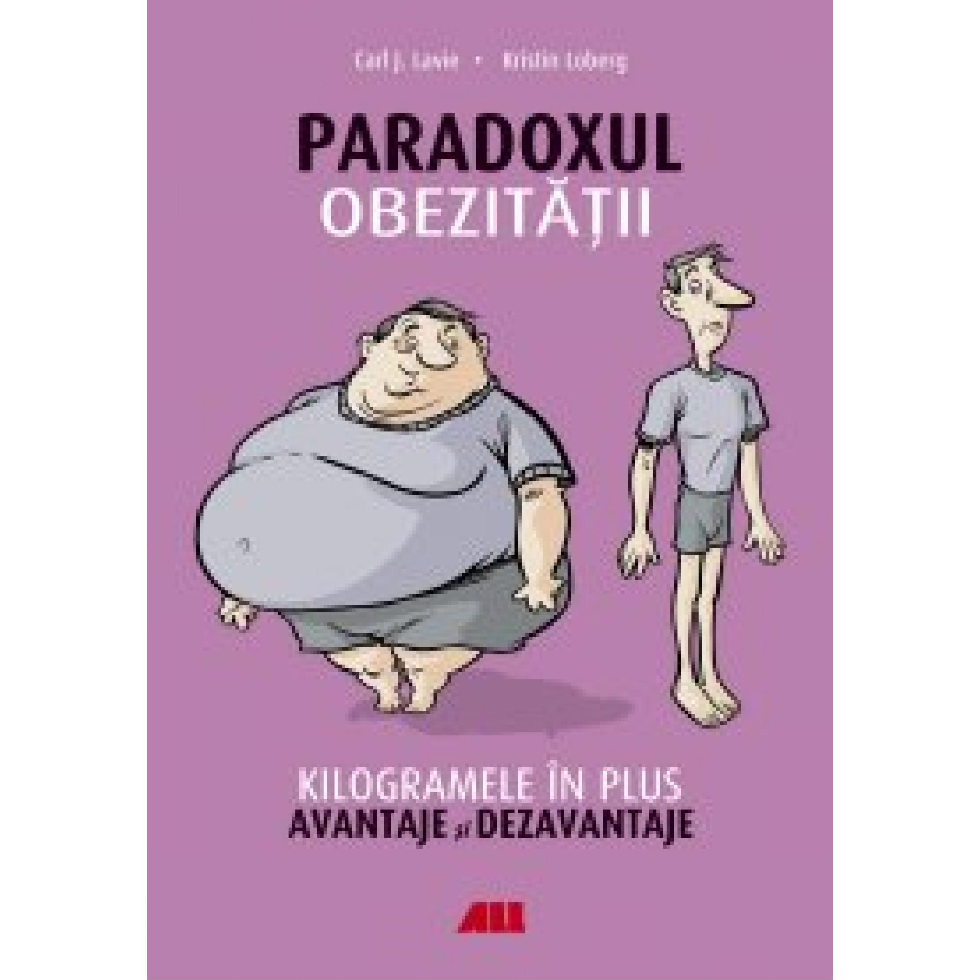 Paradoxul obezității; Carl J. Lavie, Kristin Loberg