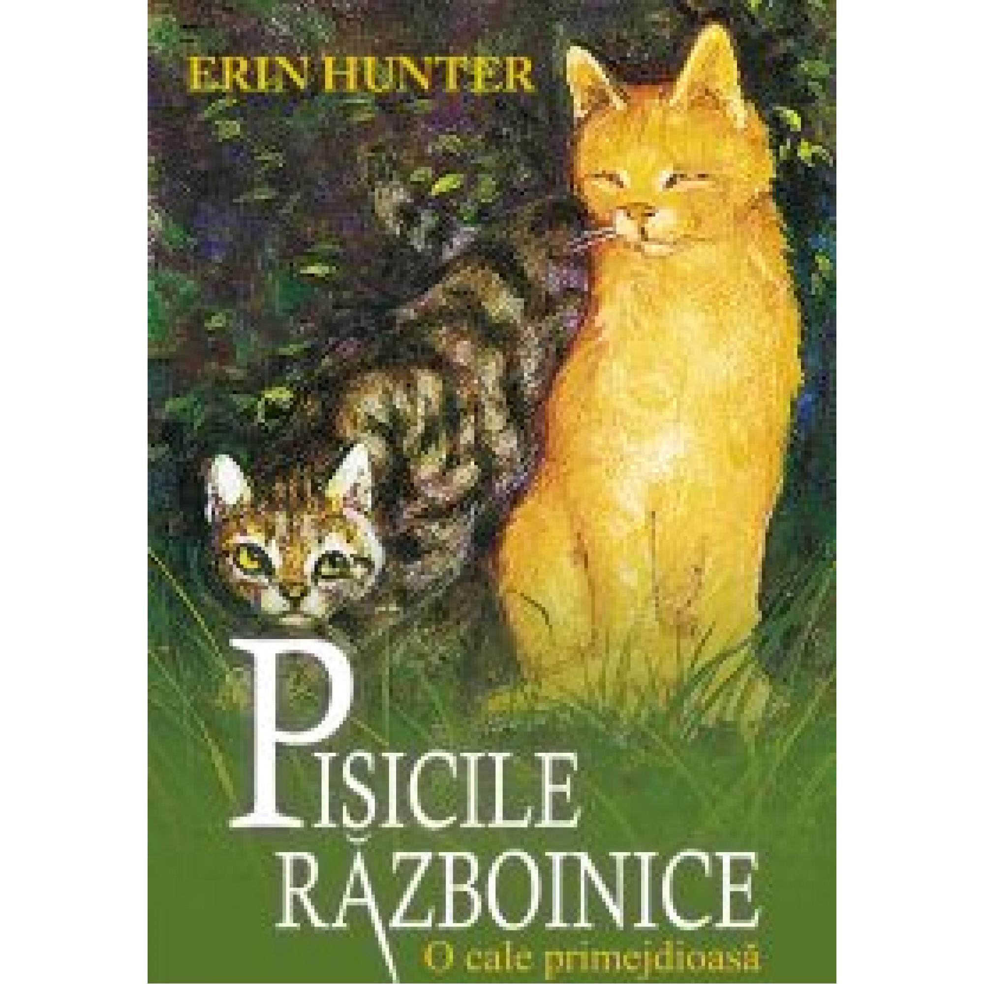 Pisicile războinice. Cartea a V-a - O cale primejdioasă; Erin Hunter