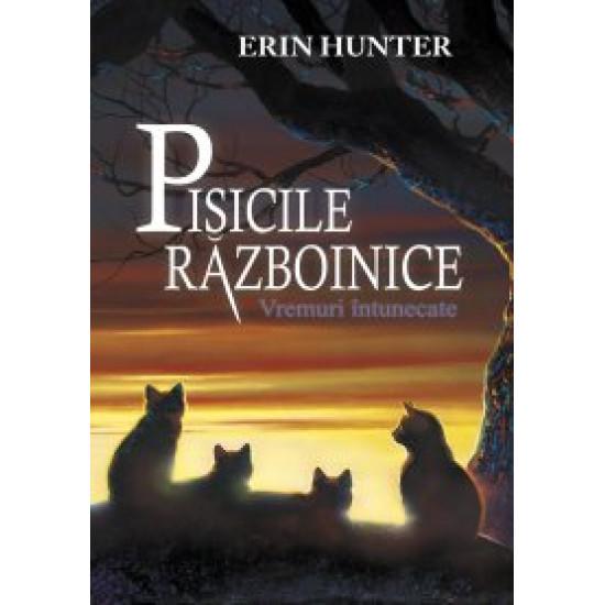 Pisicile războinice. cartea a VI-a - Vremuri întunecate