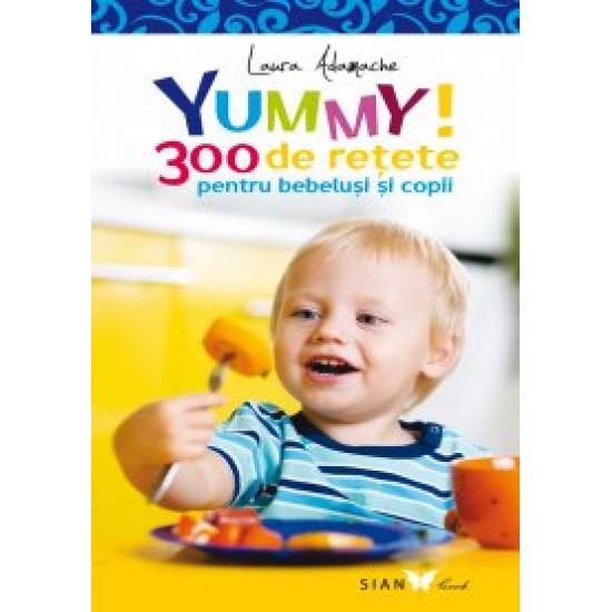 Yummy. 300 de retete pentru bebelusi