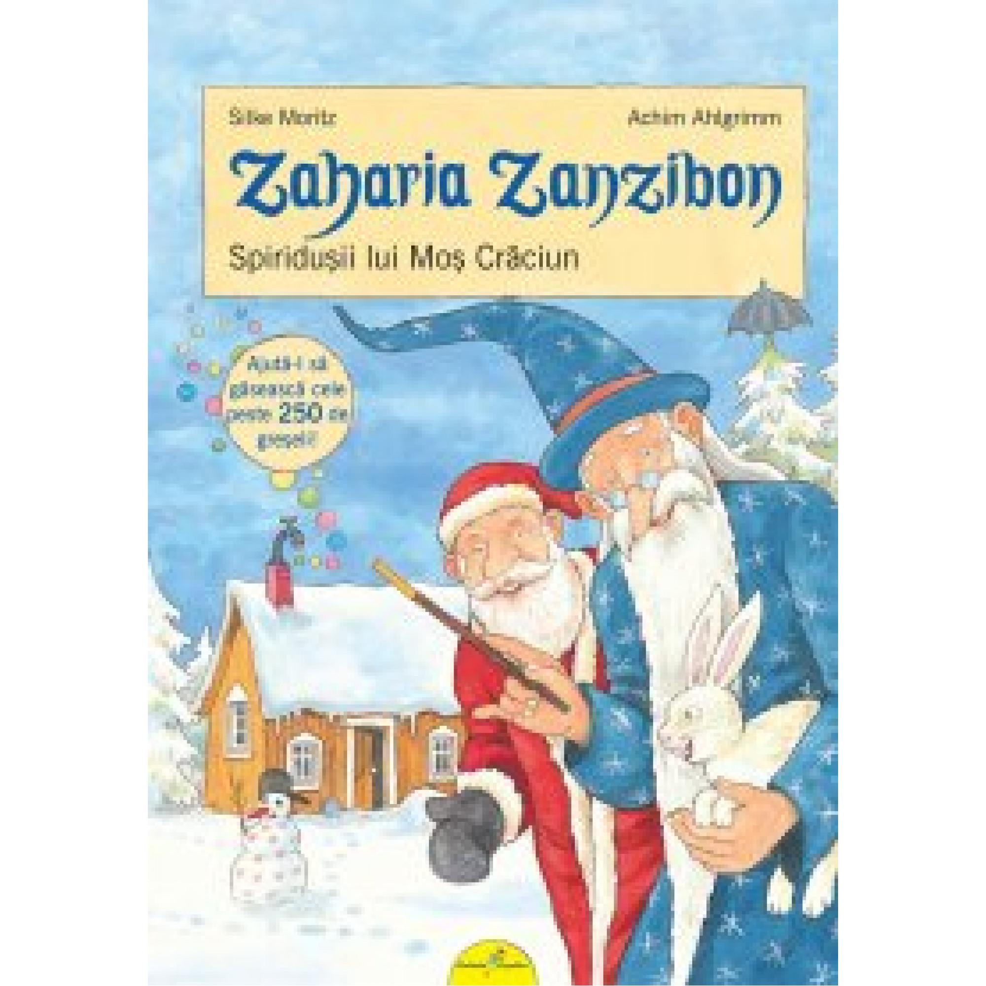 Zaharia Zanzibon. Spiridușii lui Moș Crăciun; Silke Moritz