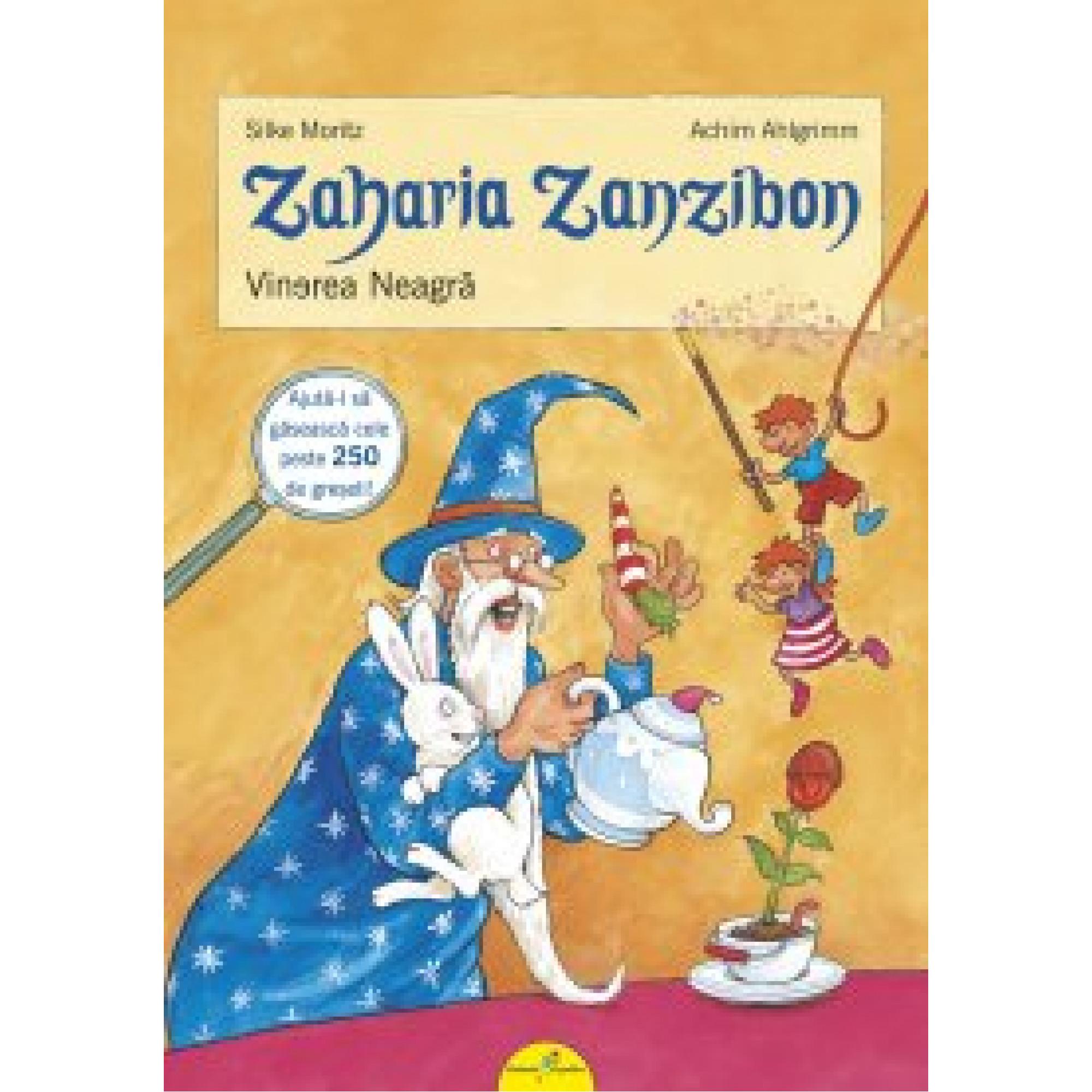 Zaharia Zanzibon. Vinerea neagră; Silke Moritz