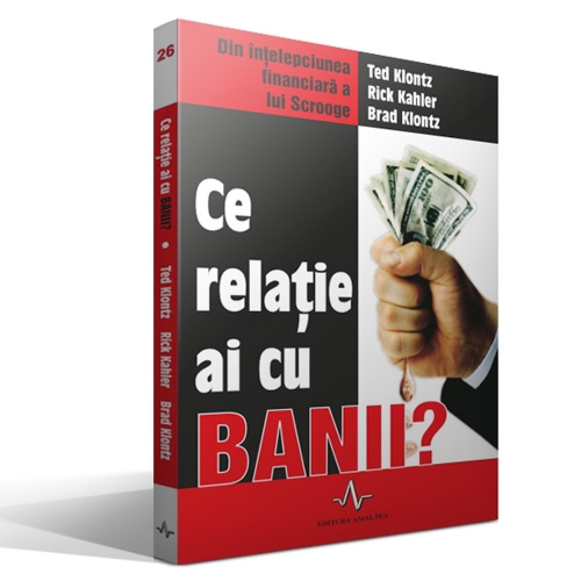 Ce relație ai cu banii?; Ted Klontz, Rick Kahler, Brad Knontz