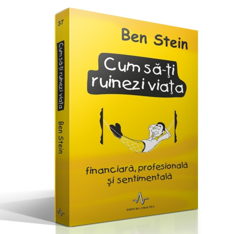 Cum să-ți ruinezi viața; Ben Stein