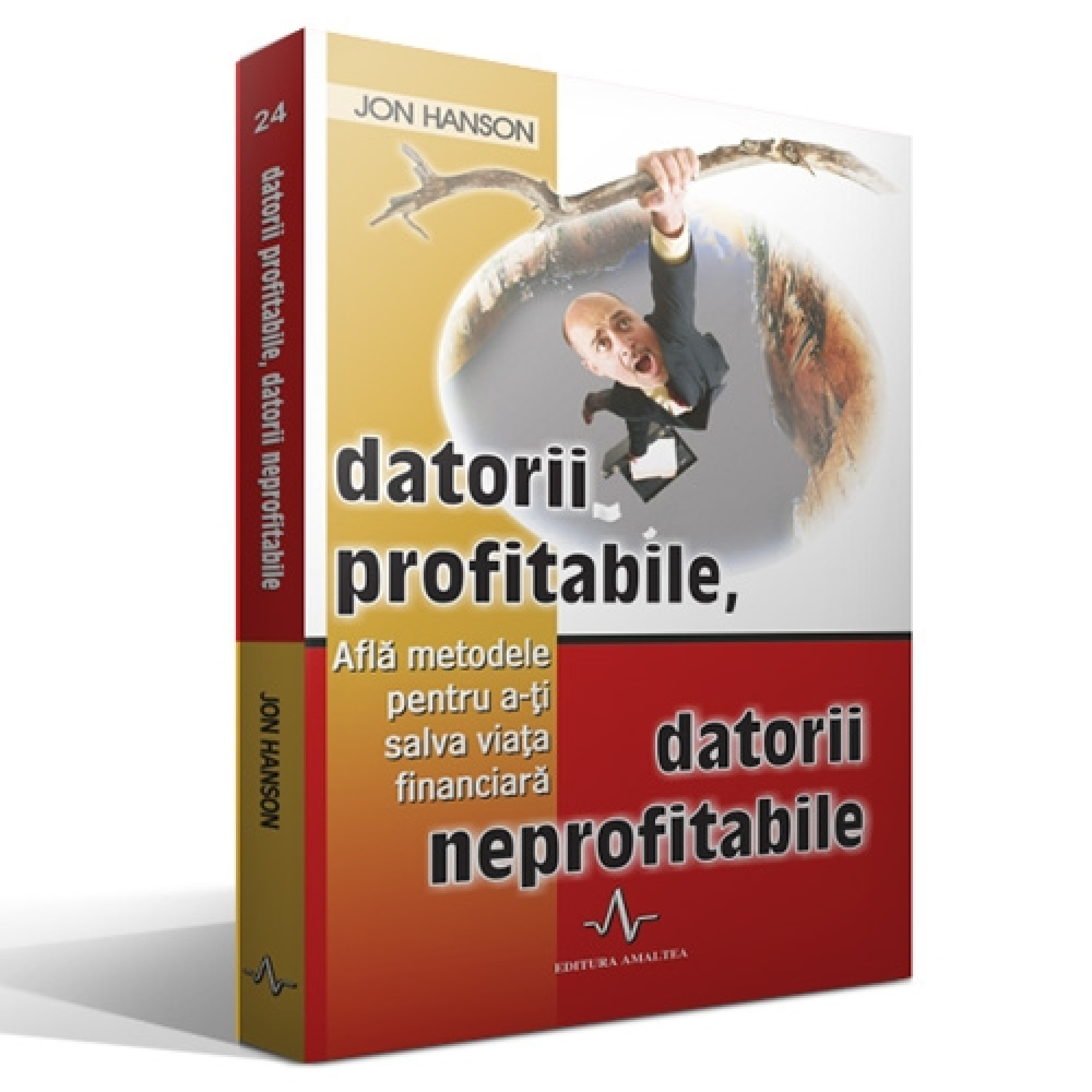 Datorii profitabile, datorii neprofitabile; Jon Hanson
