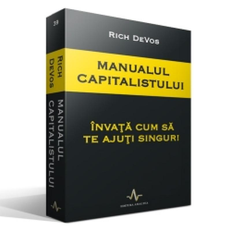 Manualul capitalistului. Învață cum să te ajuți singur!; Rich Devos