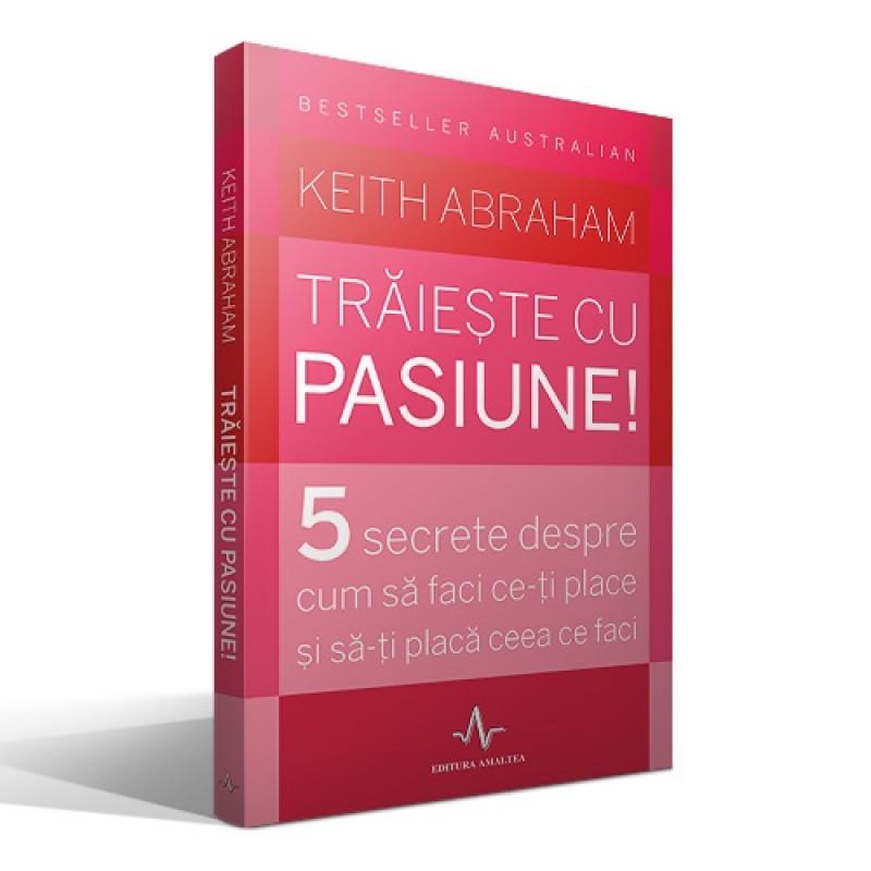 Trăiește cu pasiune!; Keith Abraham