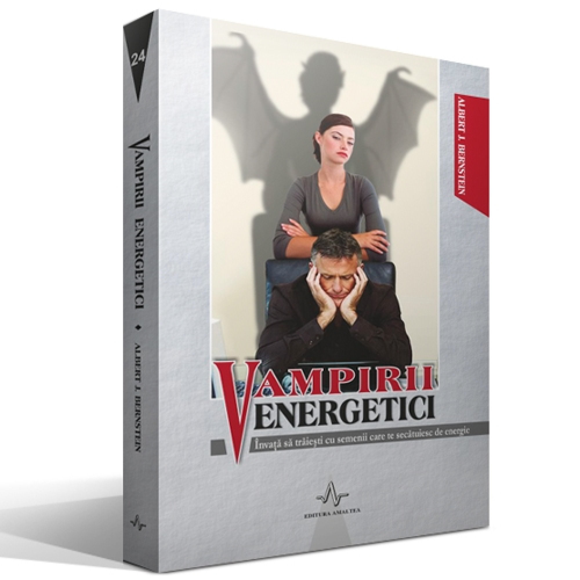 Vampirii energetici; Albert J. Bernstein