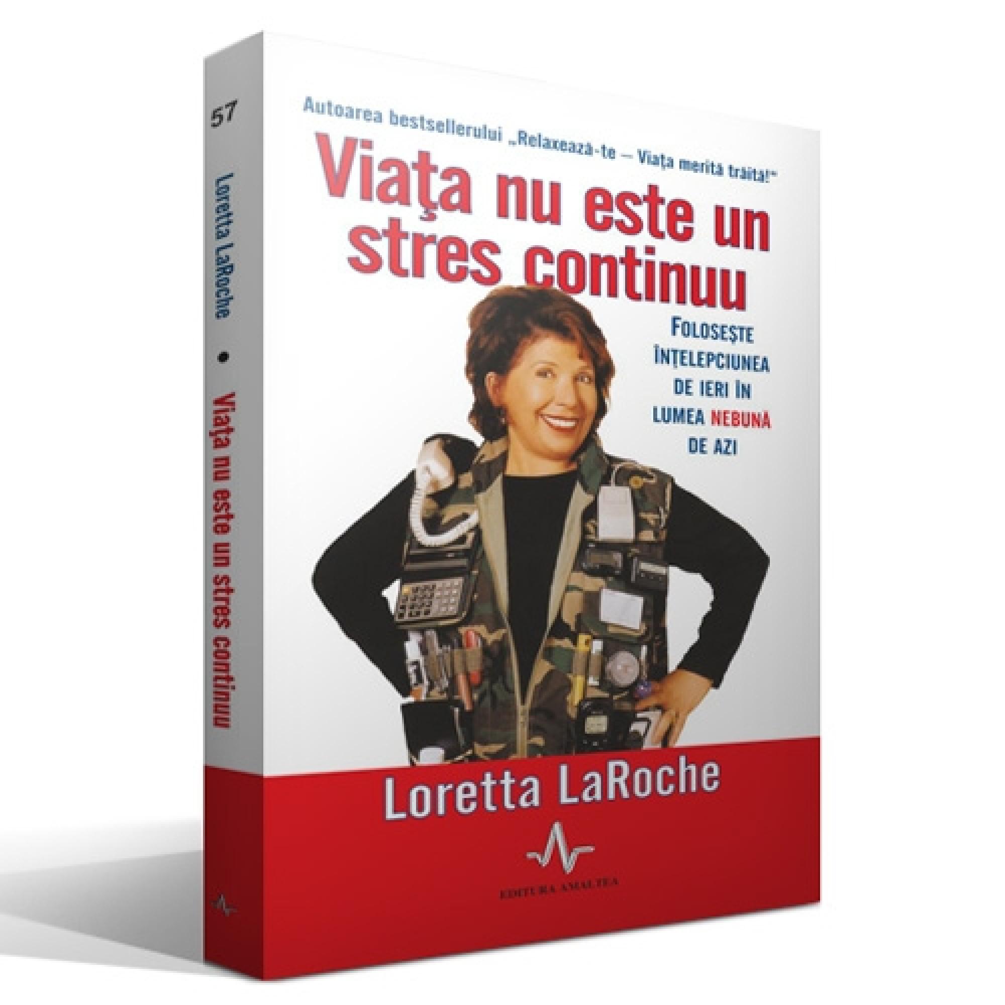 Viața nu este un stres continuu; Loretta Laroche