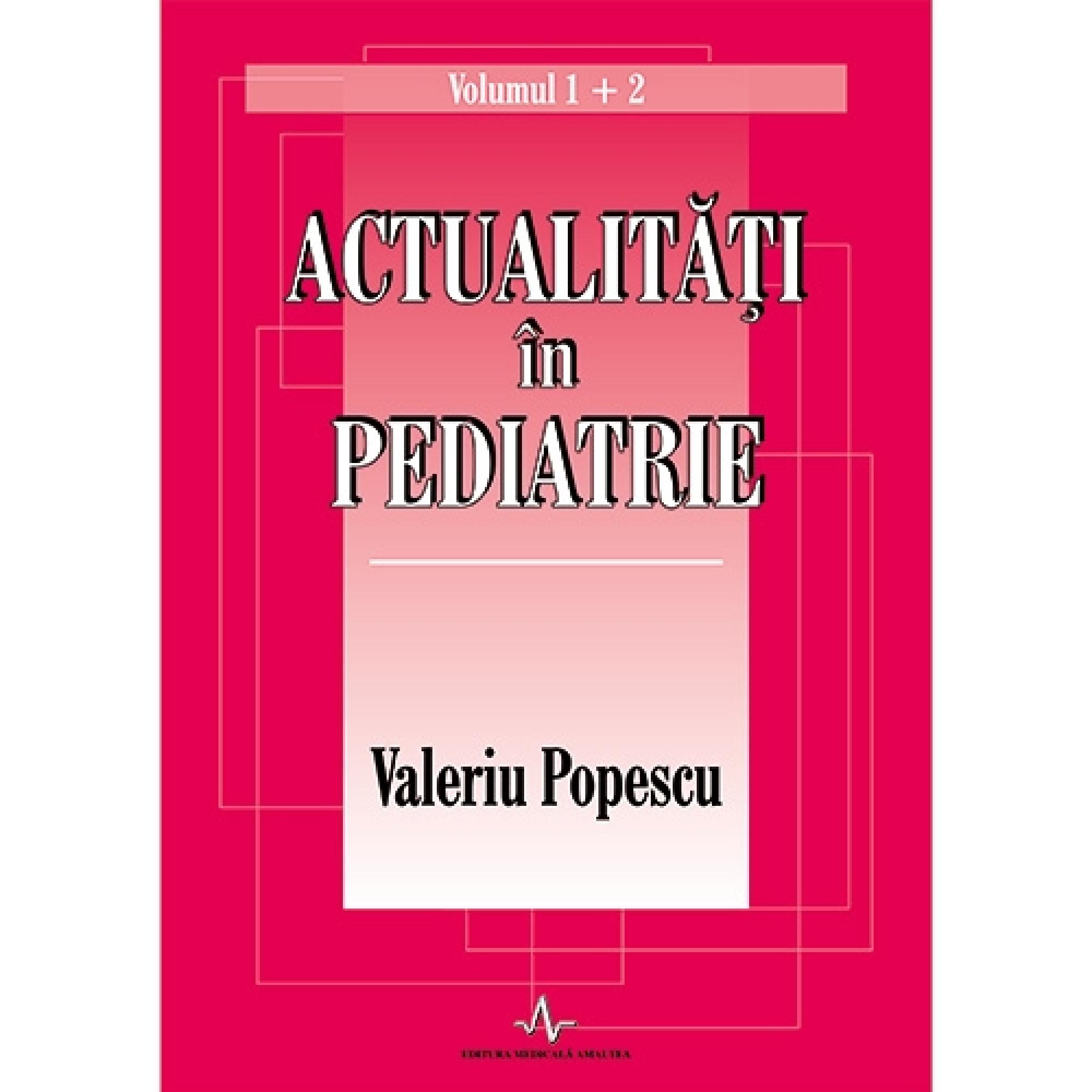 Actualități în pediatrie (vol. 1 + 2)
