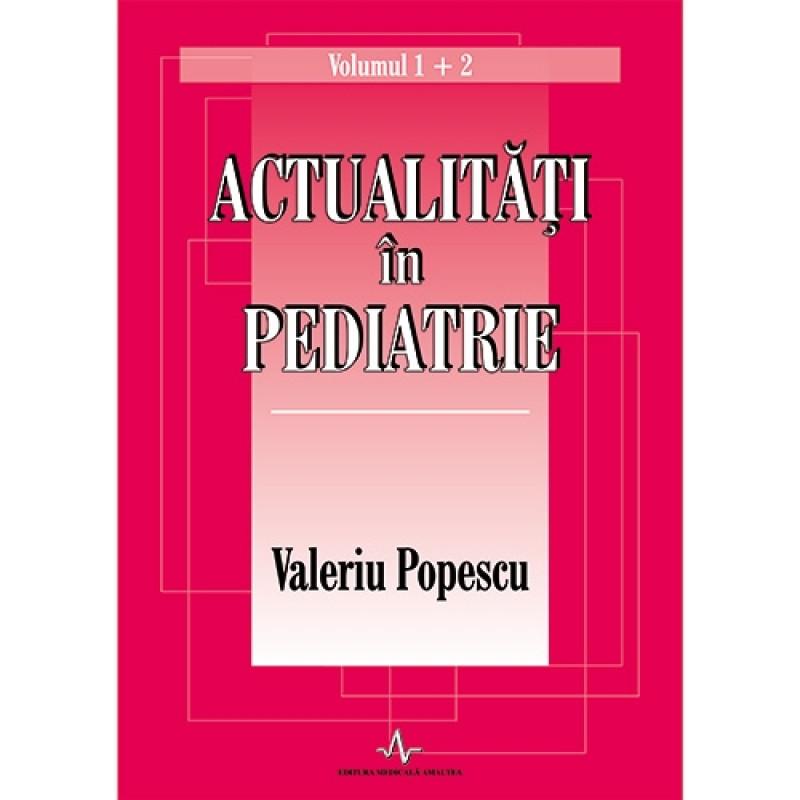 Actualități în pediatrie (vol. 1 + 2); Valeriu Popescu