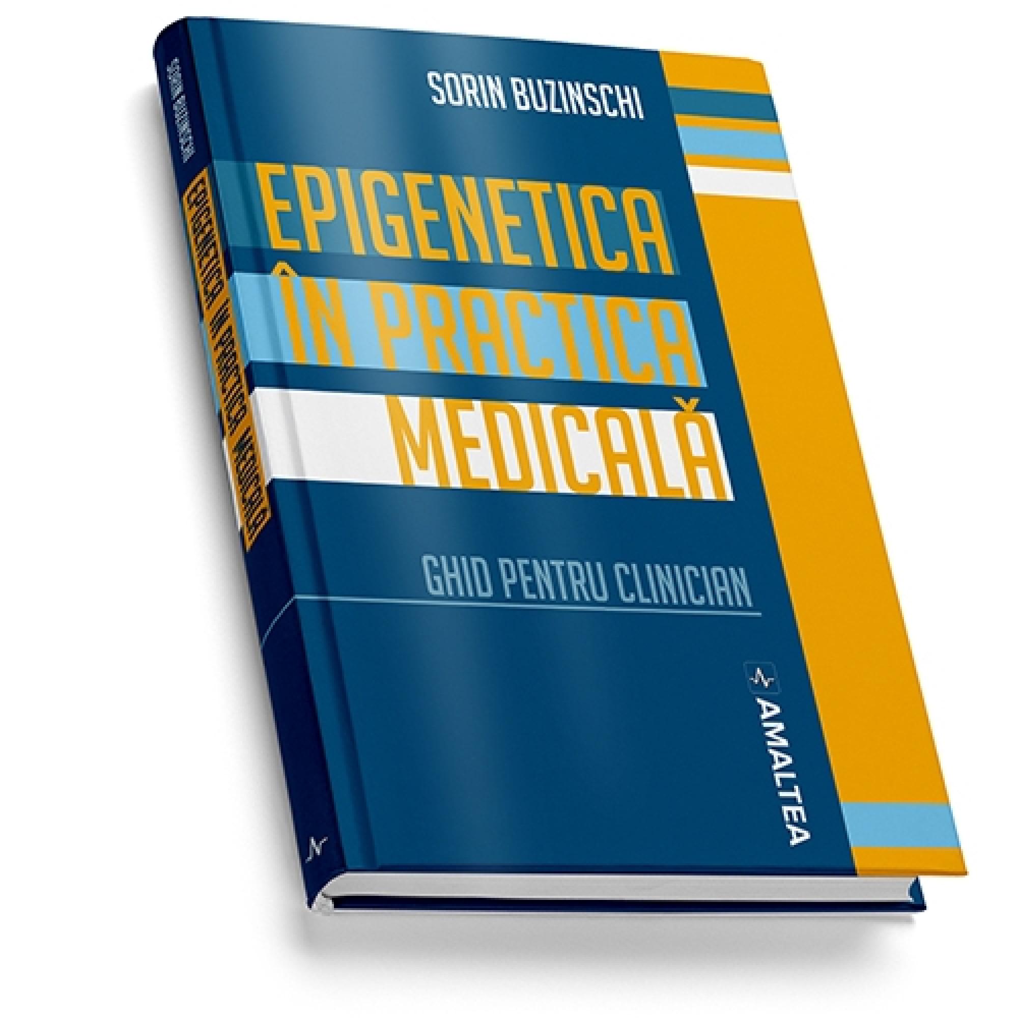 Epigenetica în practica medicală (hardcover); Sorin Buzinschi