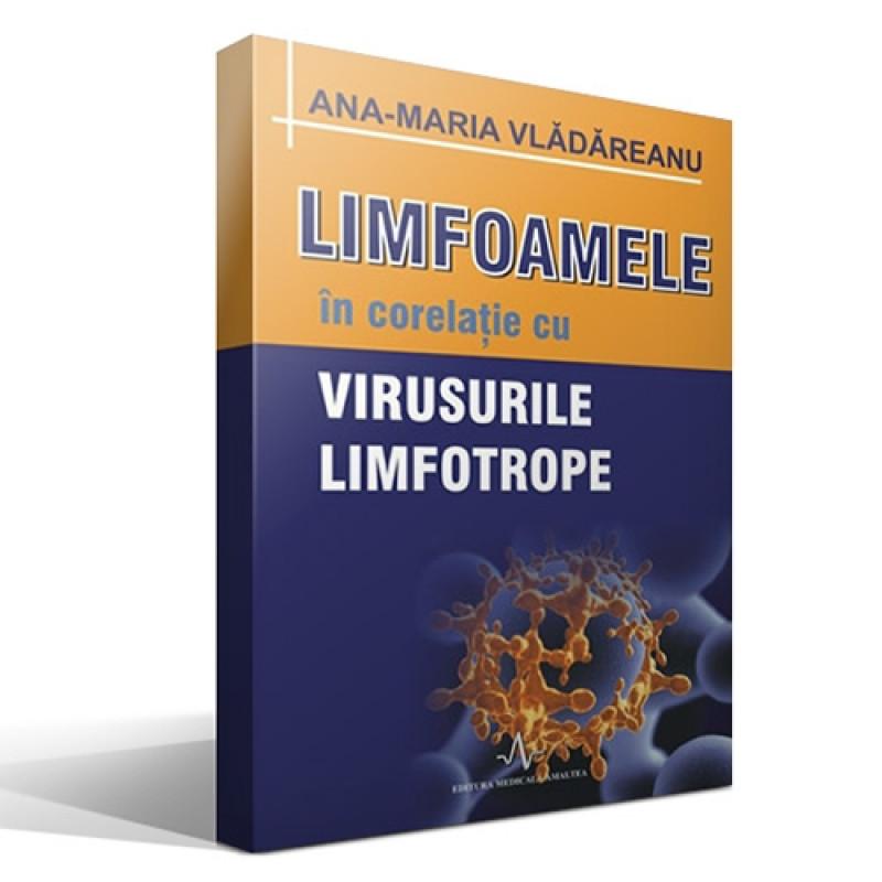 Limfoamele în corelație cu virusurile limfotrope; Ana-Maria Vlădăreanu