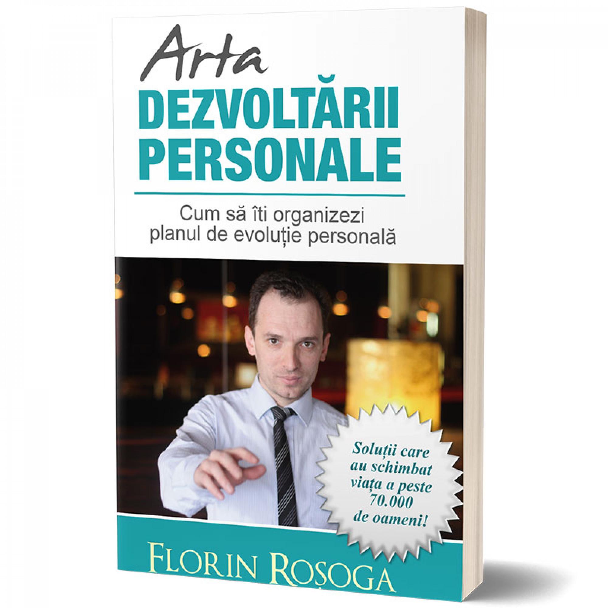 Arta dezvoltării personale; Florin Roșoga