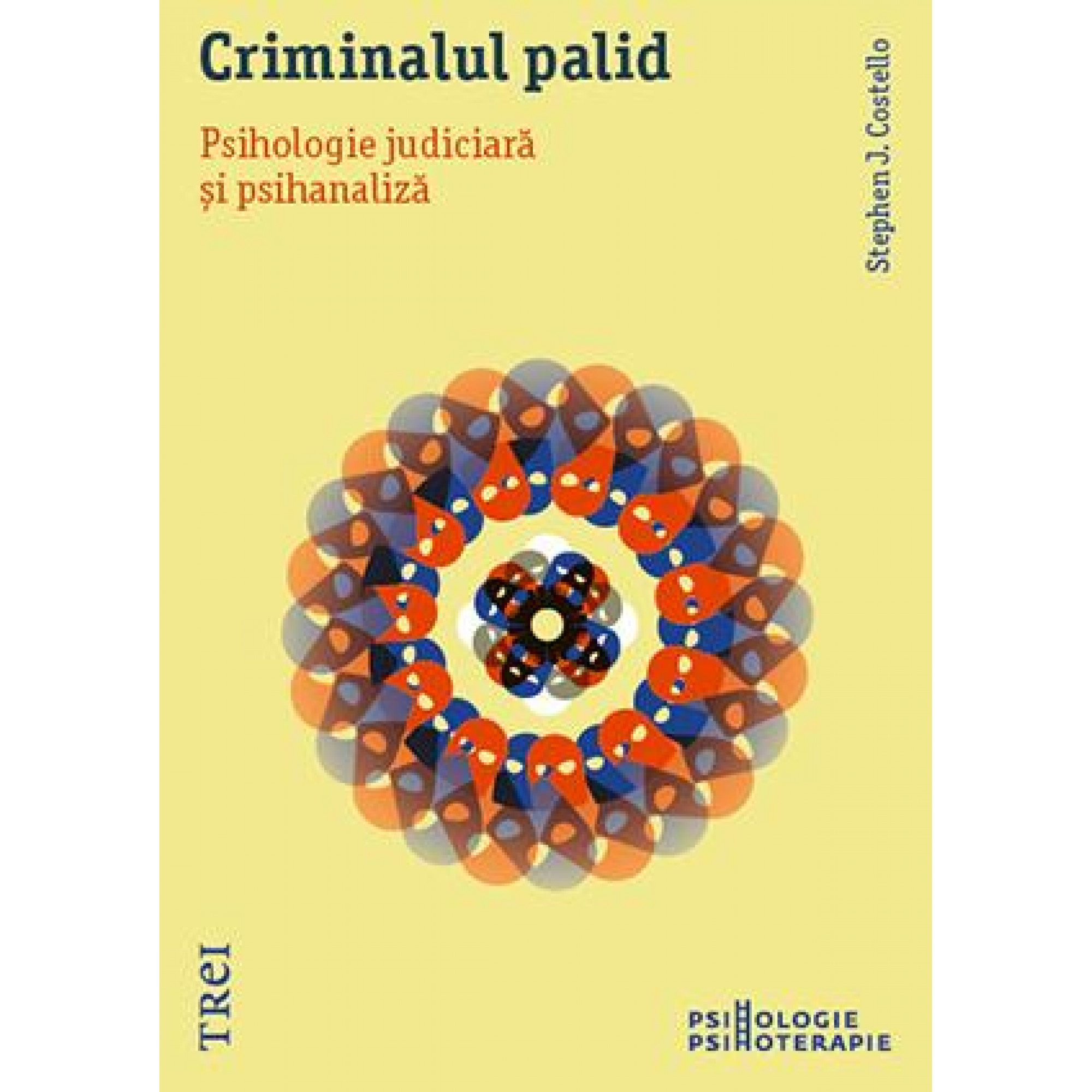 Criminalul palid. Psihologie judiciară și psihanaliză