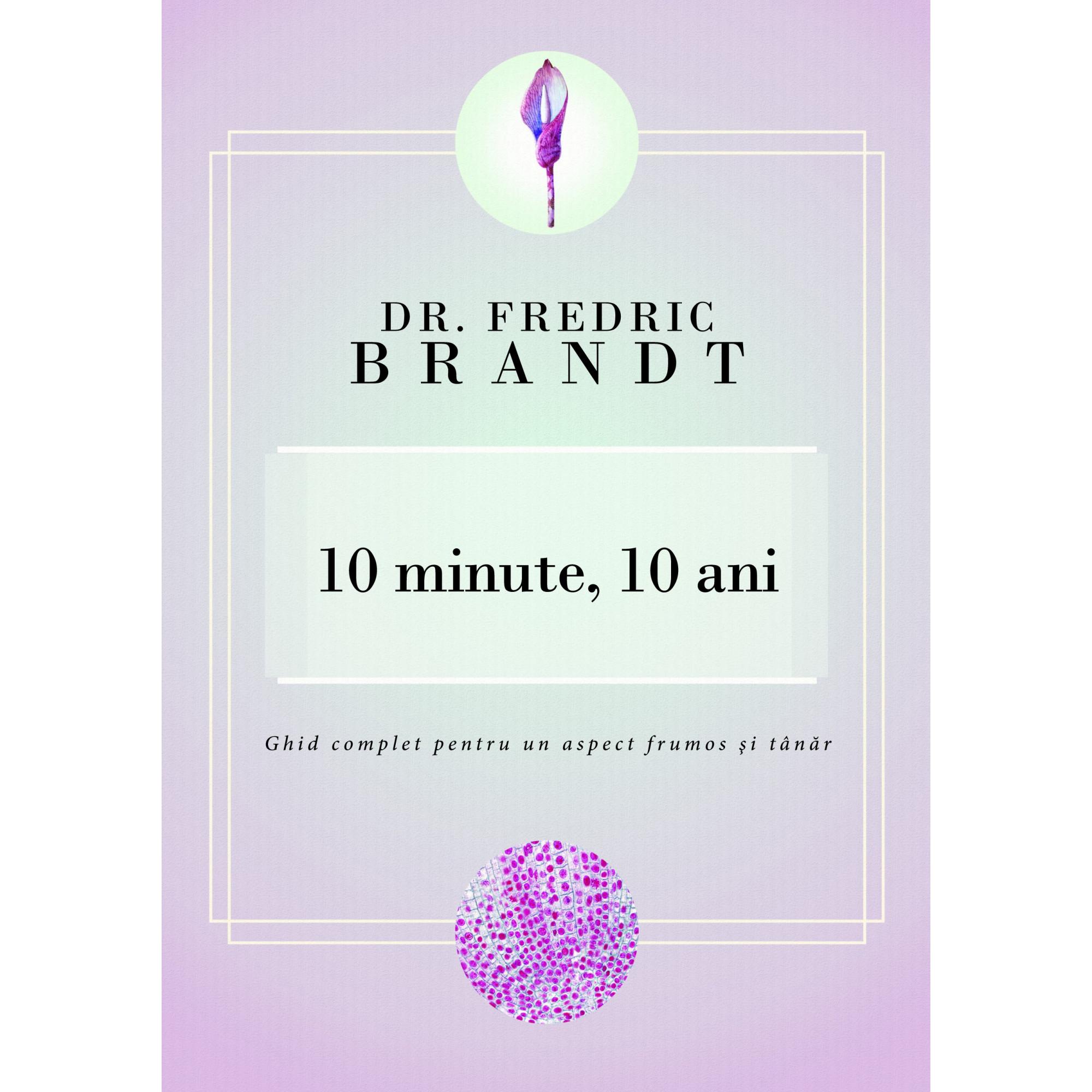 10 minute, 10 ani; Dr. Fredric Brandt