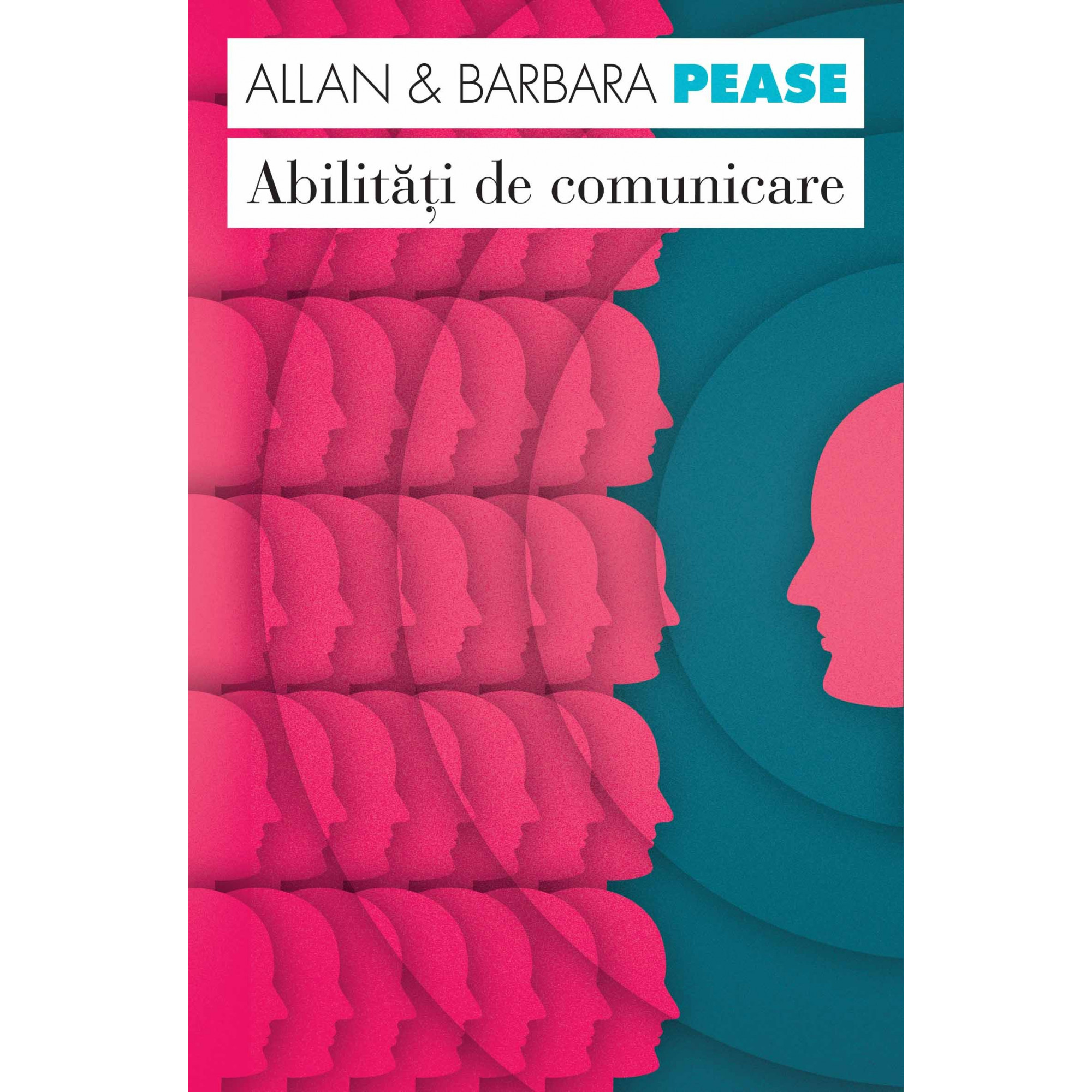 Abilități de comunicare. Ediția a II-a; Allan Pease, Barbara Pease