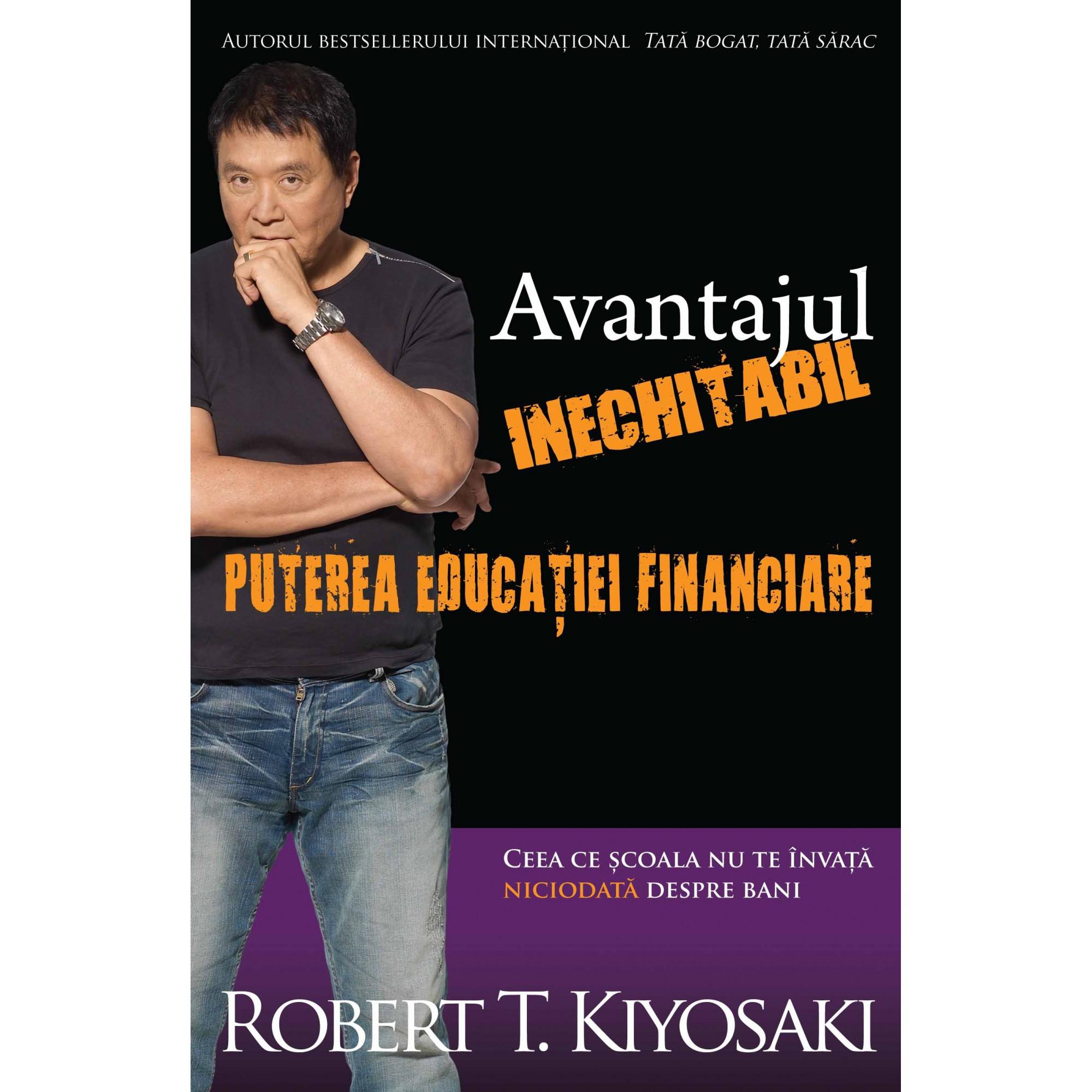 Avantajul inechitabil. Puterea educației financiare; Robert T. Kiyosaki