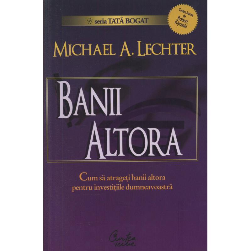 Banii altora. Ediția a II-a; Michael Lechter