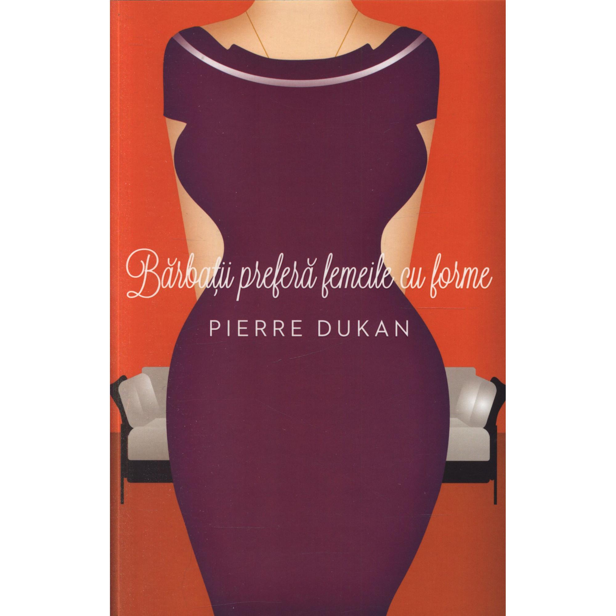 Bărbaţii preferă femeile cu forme; Pierre Dukan