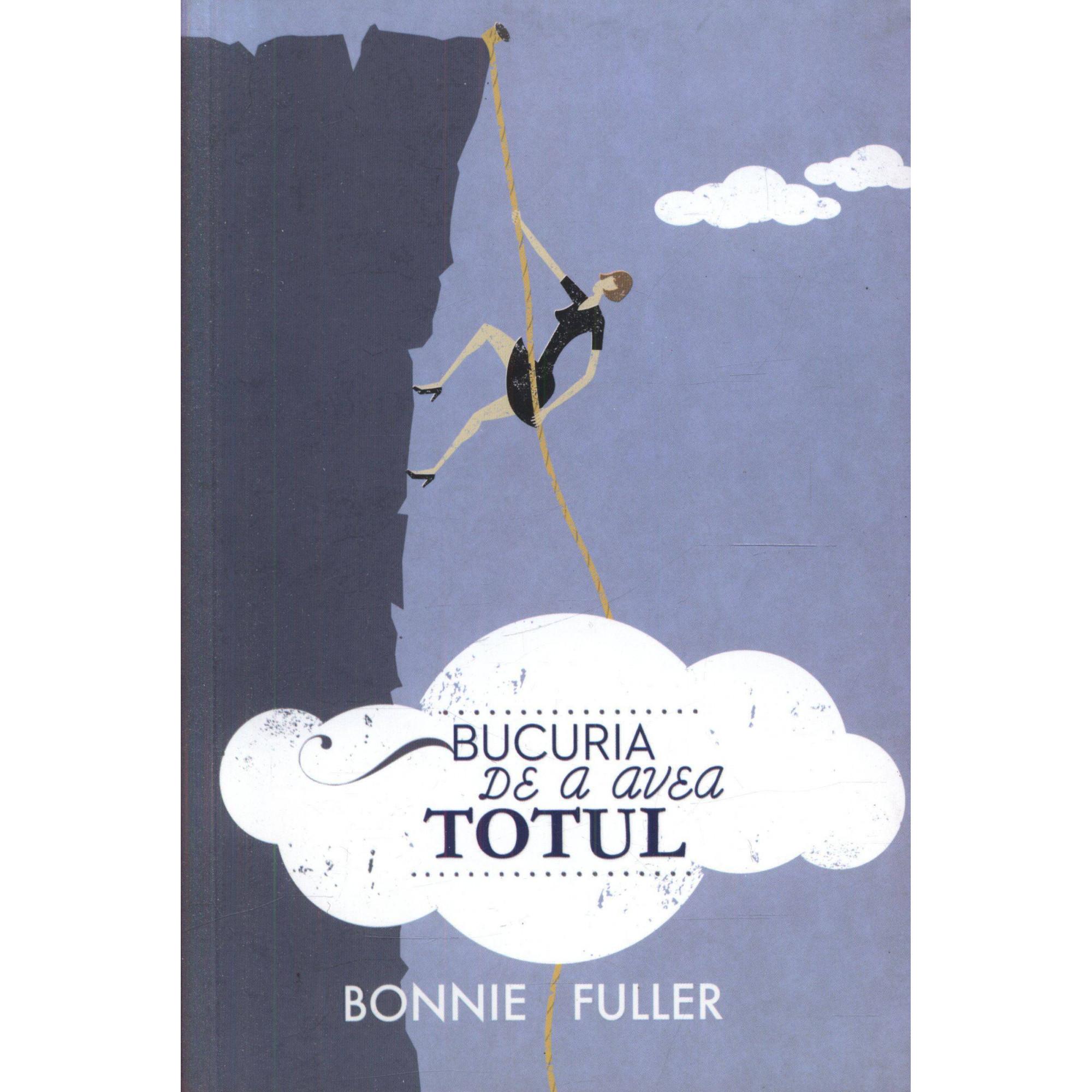 Bucuria de a avea totul; Bonnie Fuller