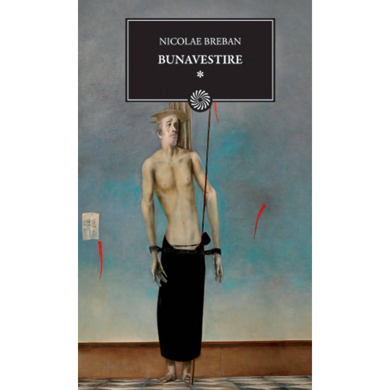 Bunavestire, volumul I; Nicolae Breban
