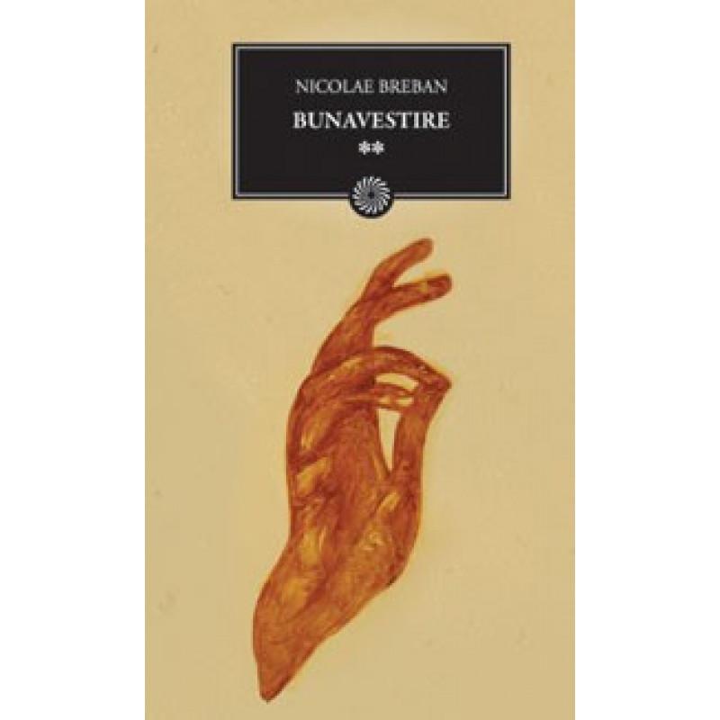Bunavestire, volumul II; Nicolae Breban