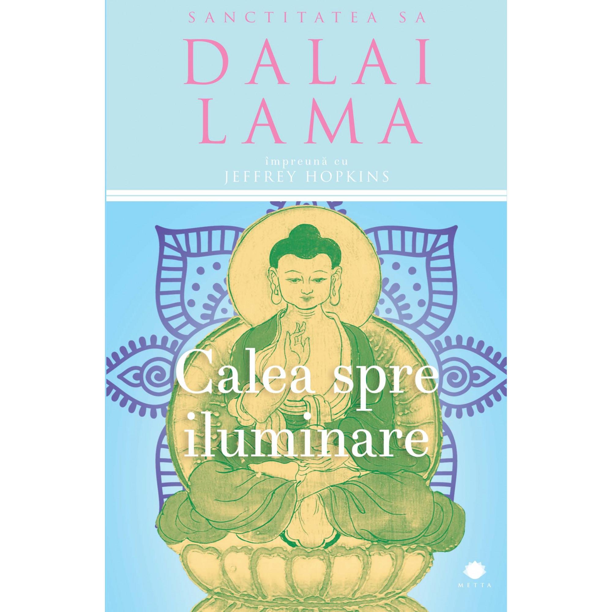 Calea spre iluminare; Sanctitatea Sa Dalai Lama împreună cu Jeffrey Hopkins