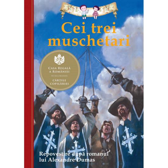 Cei trei muschetari. Repovestire după romanul lui Alexandre Dumas - Ediția a II-a