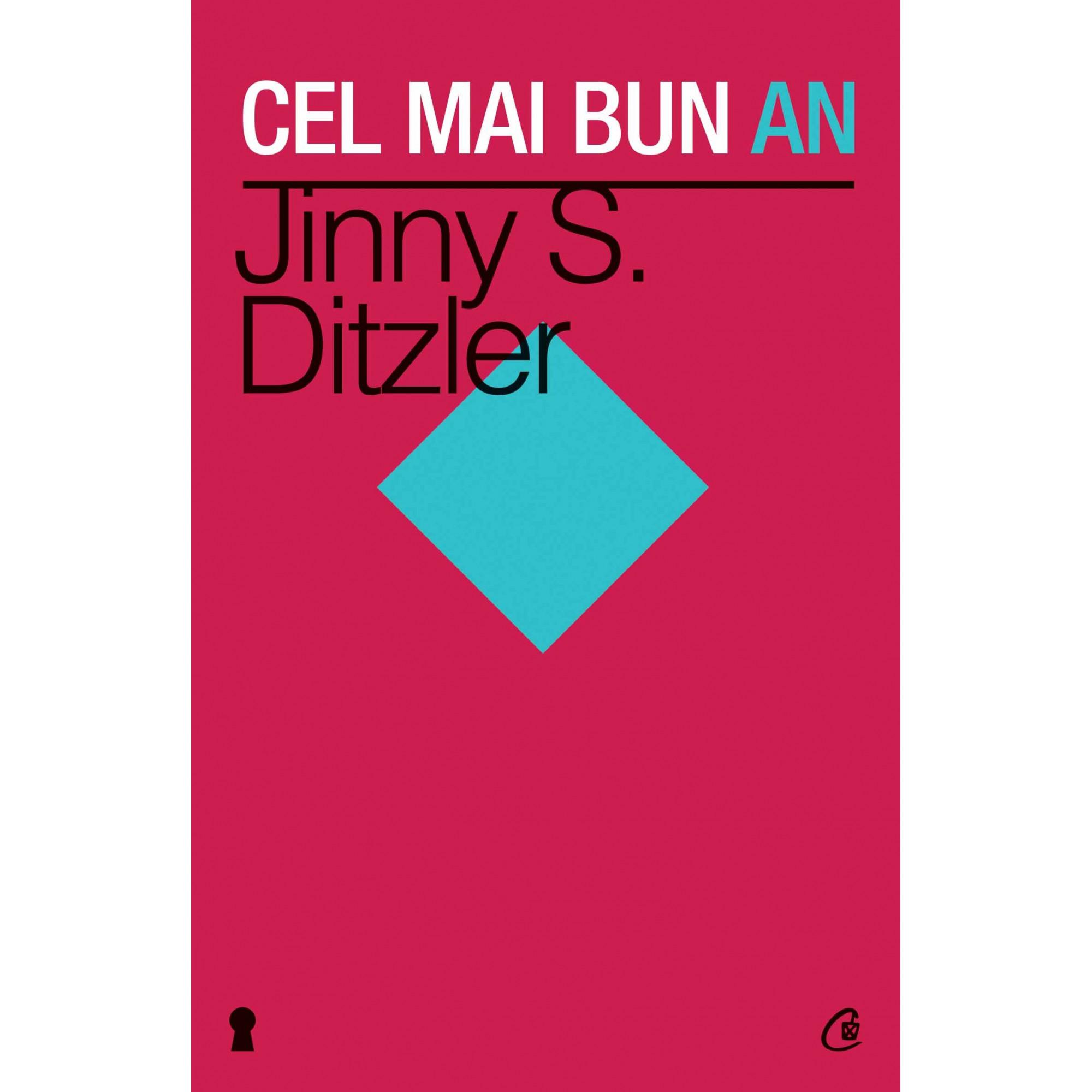 Cel mai bun an. Ediţia a II-a. 10 întrebări care vă vor aduce succesul în următoarele 12 luni; Jinny S. Ditzler