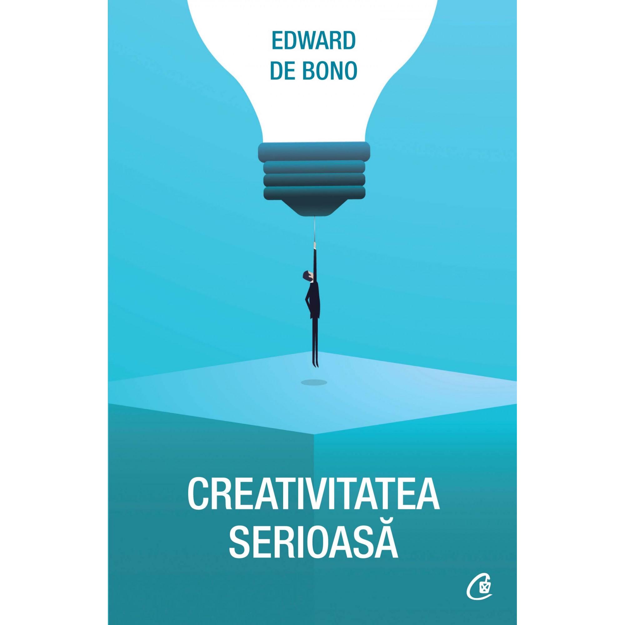 Creativitatea serioasă; Edward de Bono