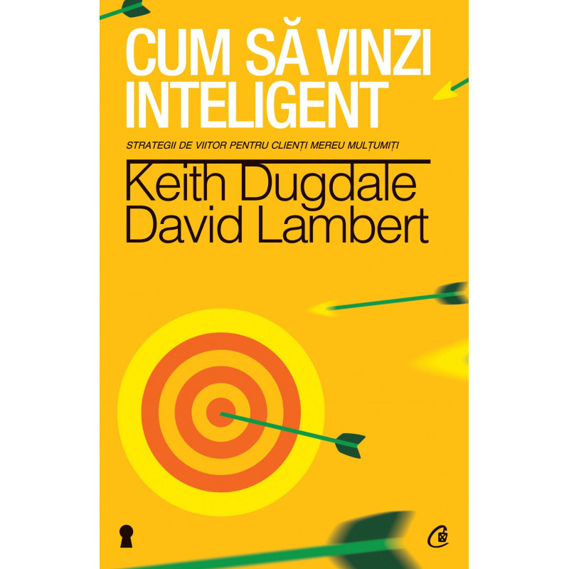 Cum să vinzi inteligent; Keith Dugdale, David Lambert