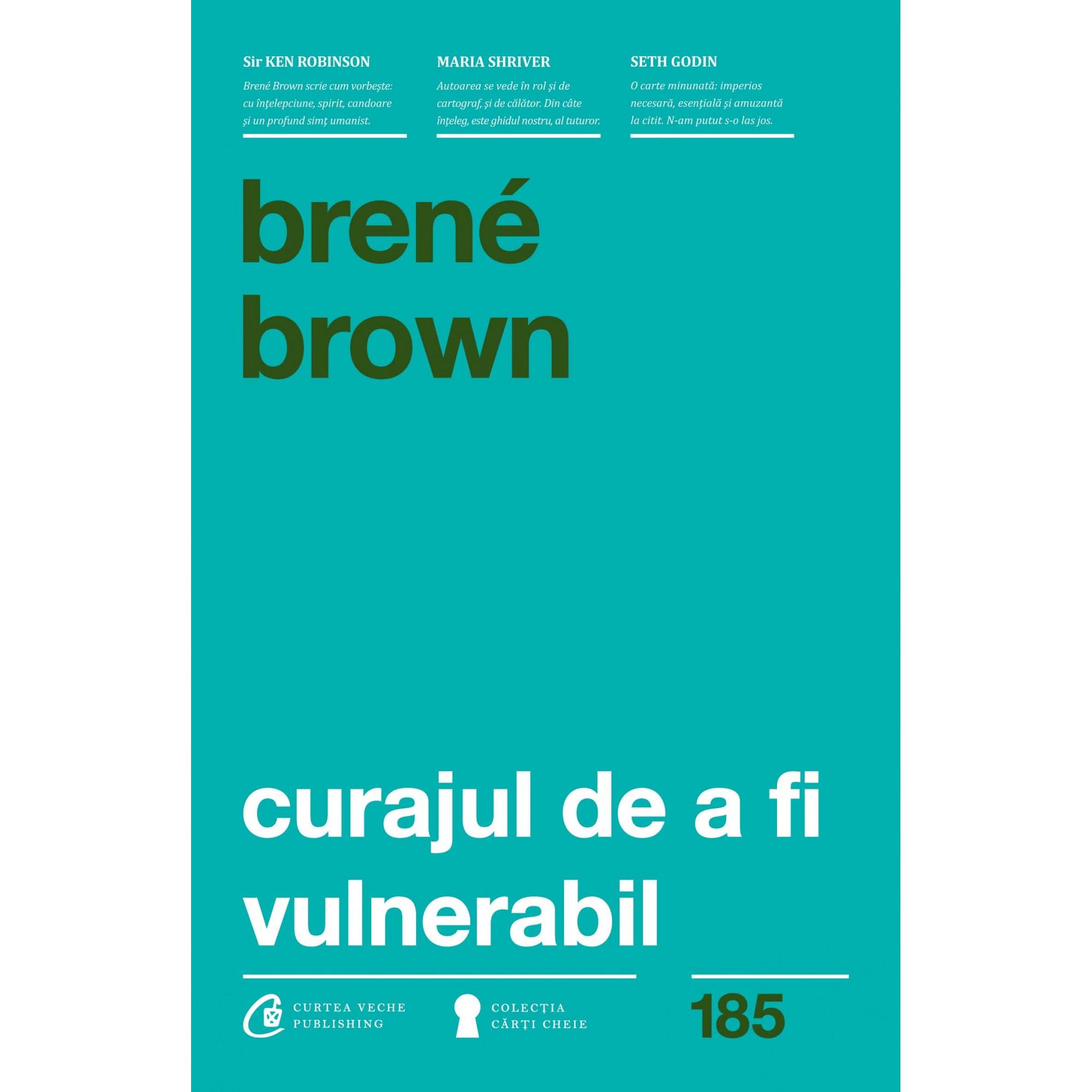 Curajul de a fi vulnerabil; Brene Brown