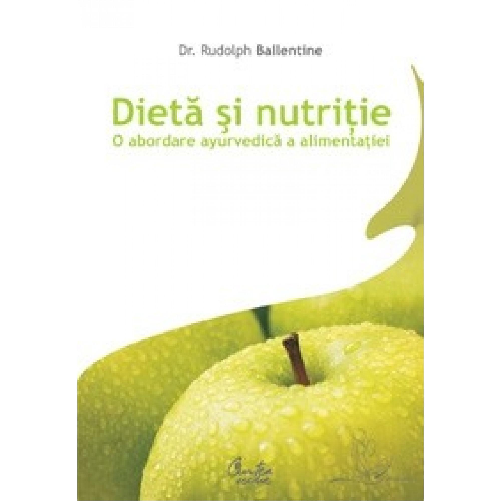 Dietă şi nutriţie. O abordare ayurvedică a alimentaţiei
