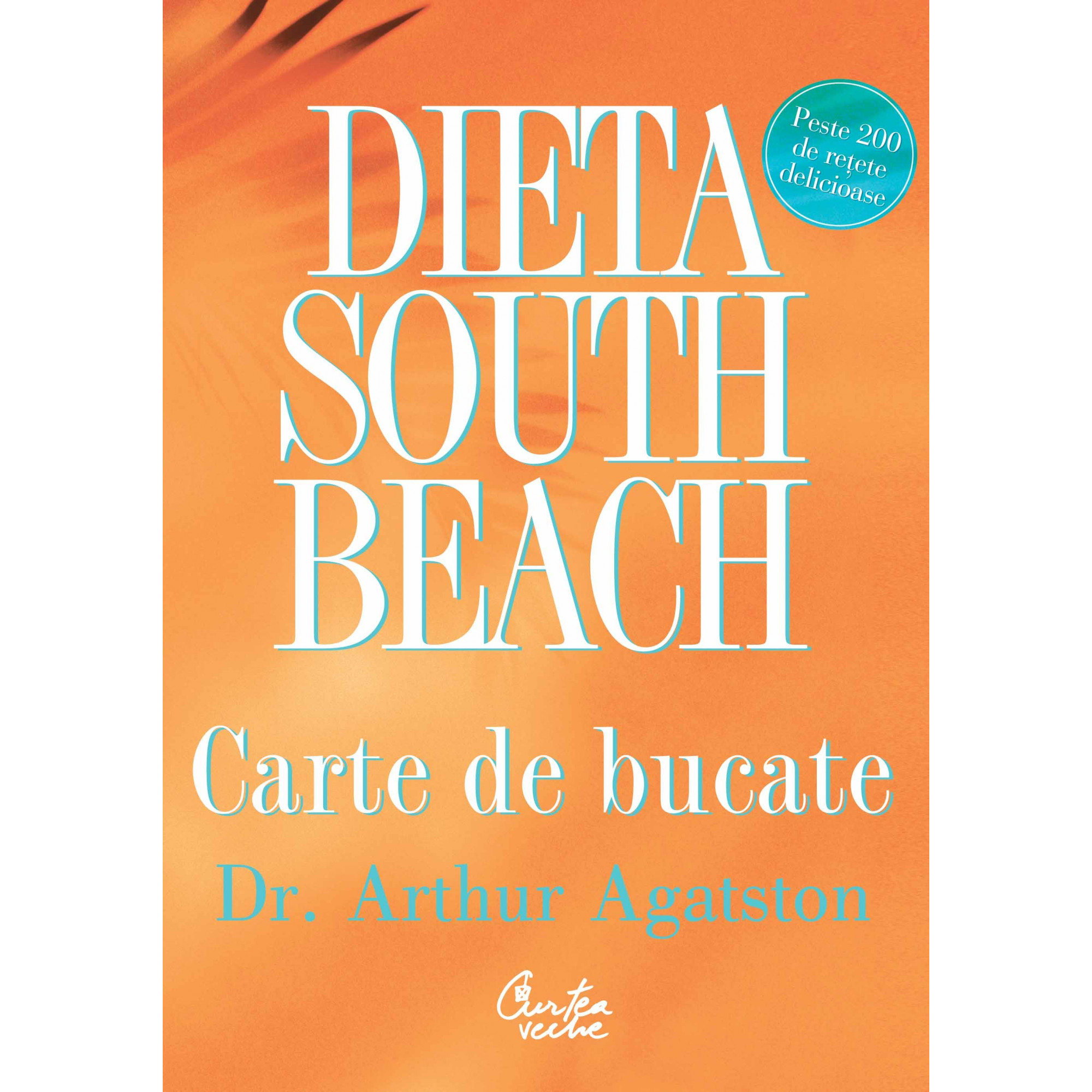 Dieta South Beach. Carte de bucate; Dr. Arthur Agatston