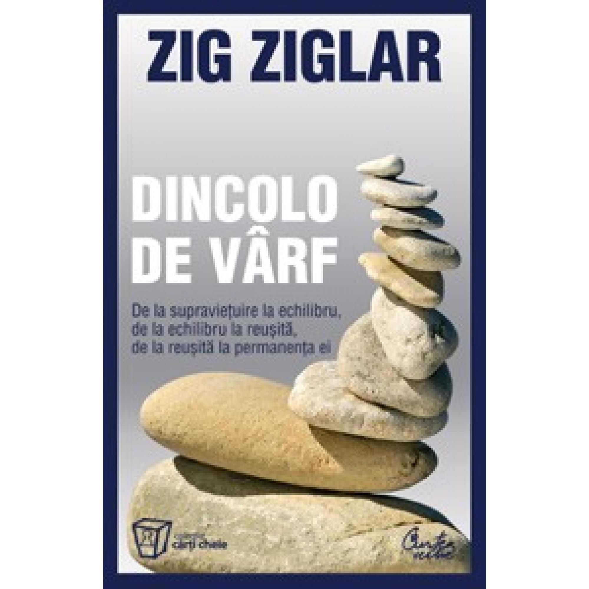 Dincolo de vârf - Ediţia a II-a; Zig Ziglar