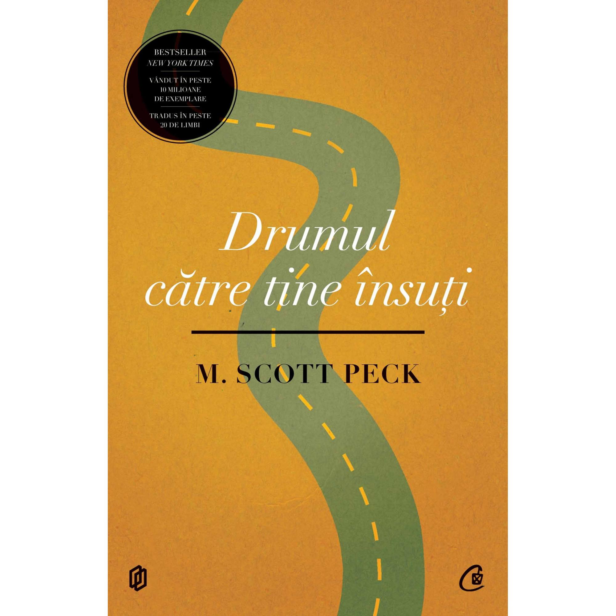 Drumul către tine însuţi. Ediţia a III-a, revizuită; M. Scott Peck