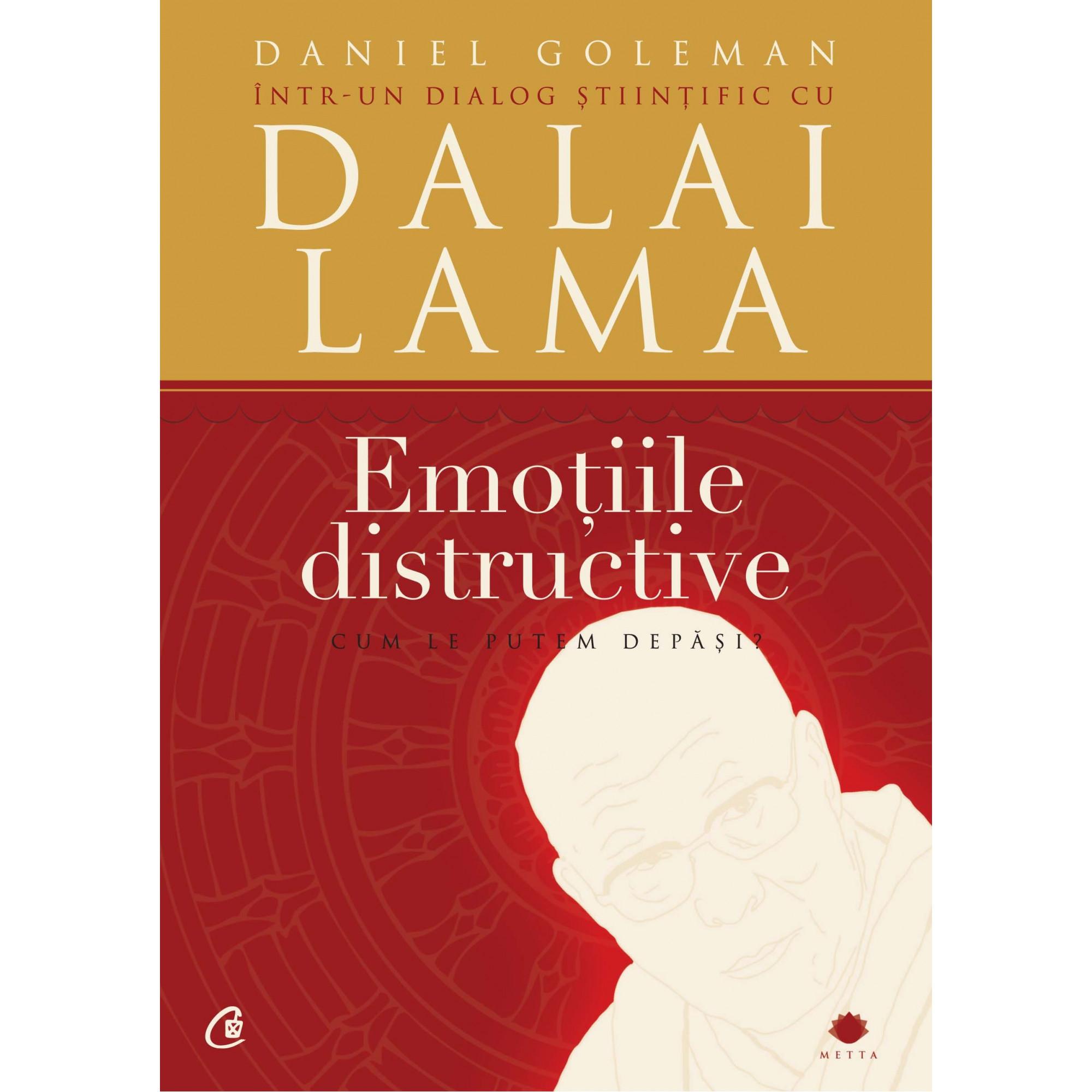 Emoţiile distructive. Ediţia a III-a. Cum le putem depăşi? Dialog ştiinţific cu Dalai Lama