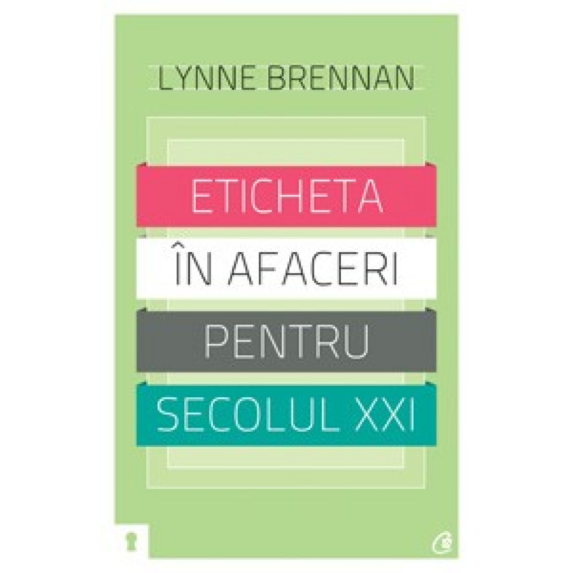 Eticheta în afaceri pentru secolul XXI; Lynne Brennan