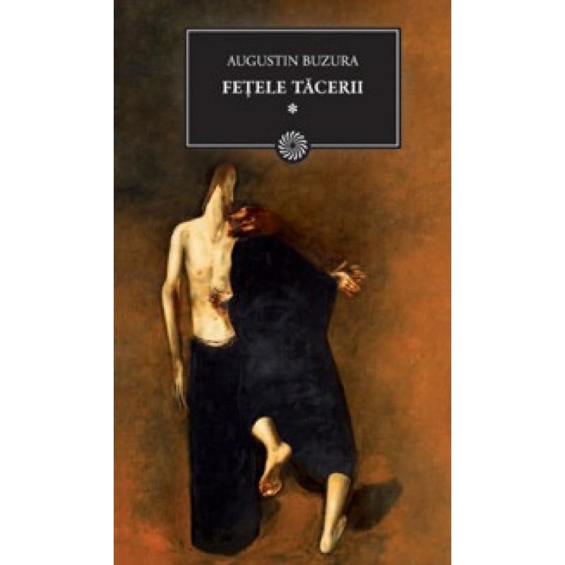 Fețele tăcerii, volumul I; Augustin Buzura