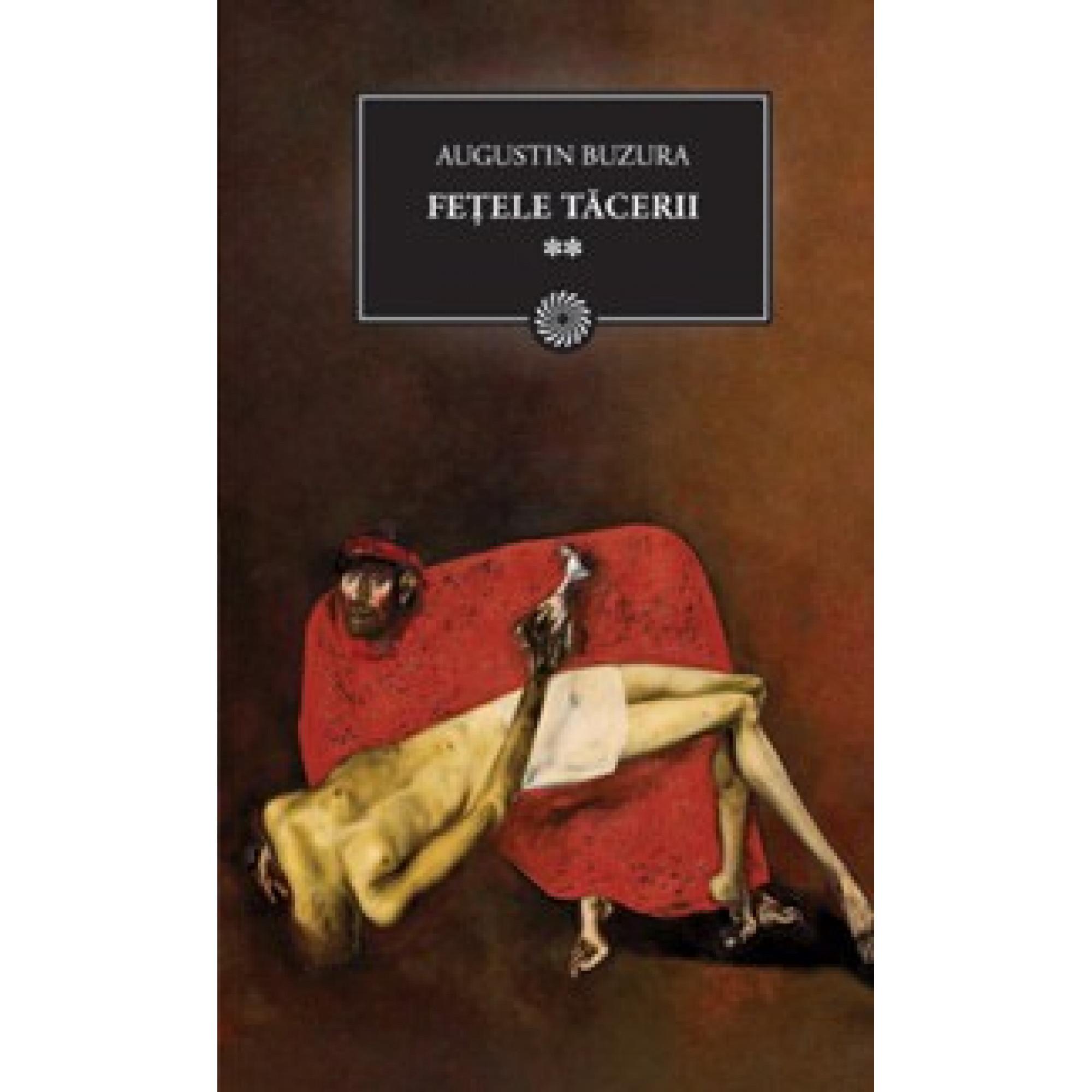 Fețele tăcerii, volumul II; Augustin Buzura